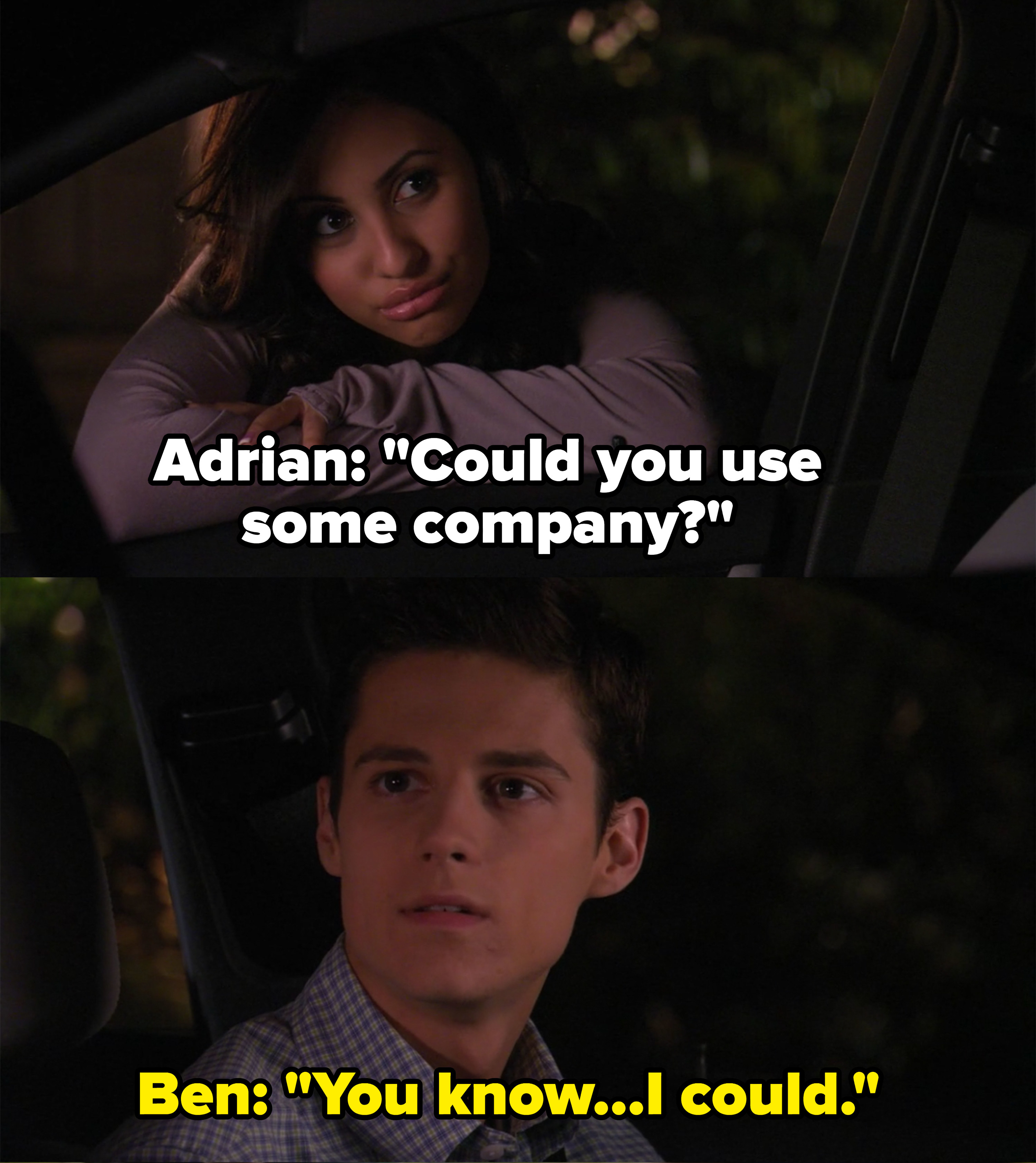 """Adrian: """"Could you use some company?"""" Ben: """"You know, I could"""""""