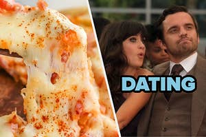 """A very cheesy pizza on the left and jess and nick from new girl on the right with """"dating"""" written over them"""