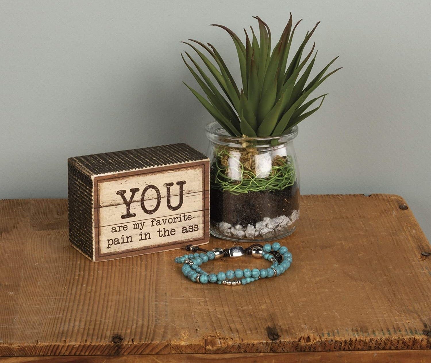 "Rustic decorative box that says ""You are my favorite pain in the ass"""