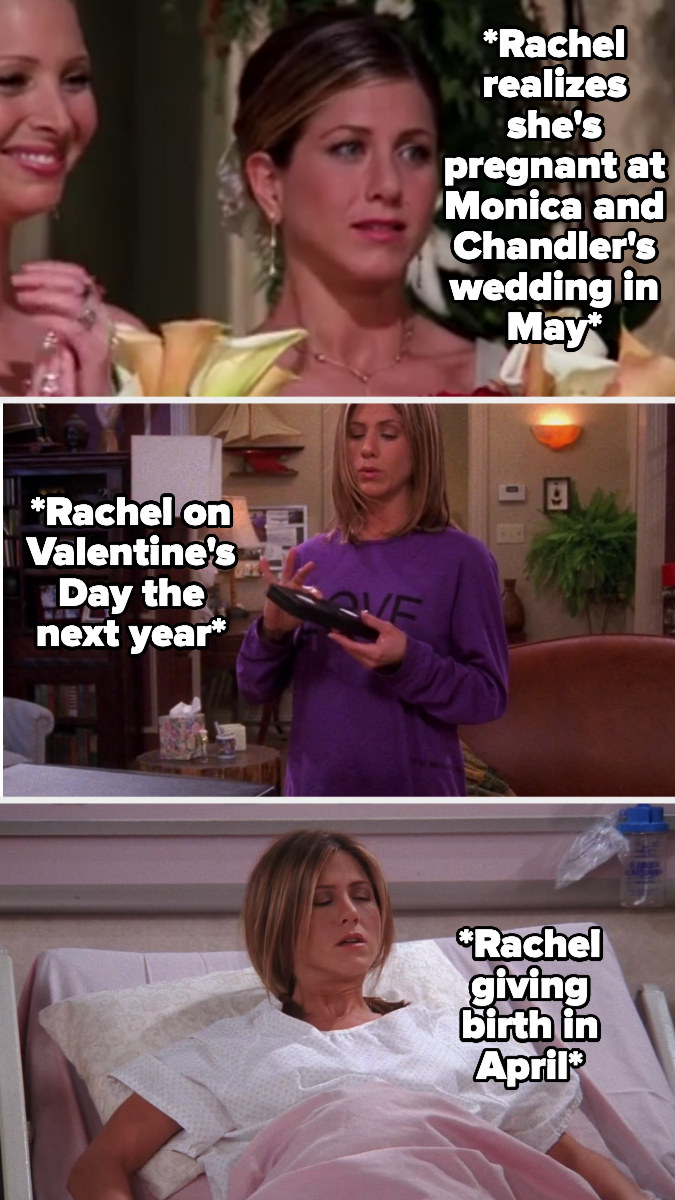 Rachel discovers she's pregnant at Monica and Chandler's wedding in May,  then is super pregnant on Valentine's day, and gives birth in April