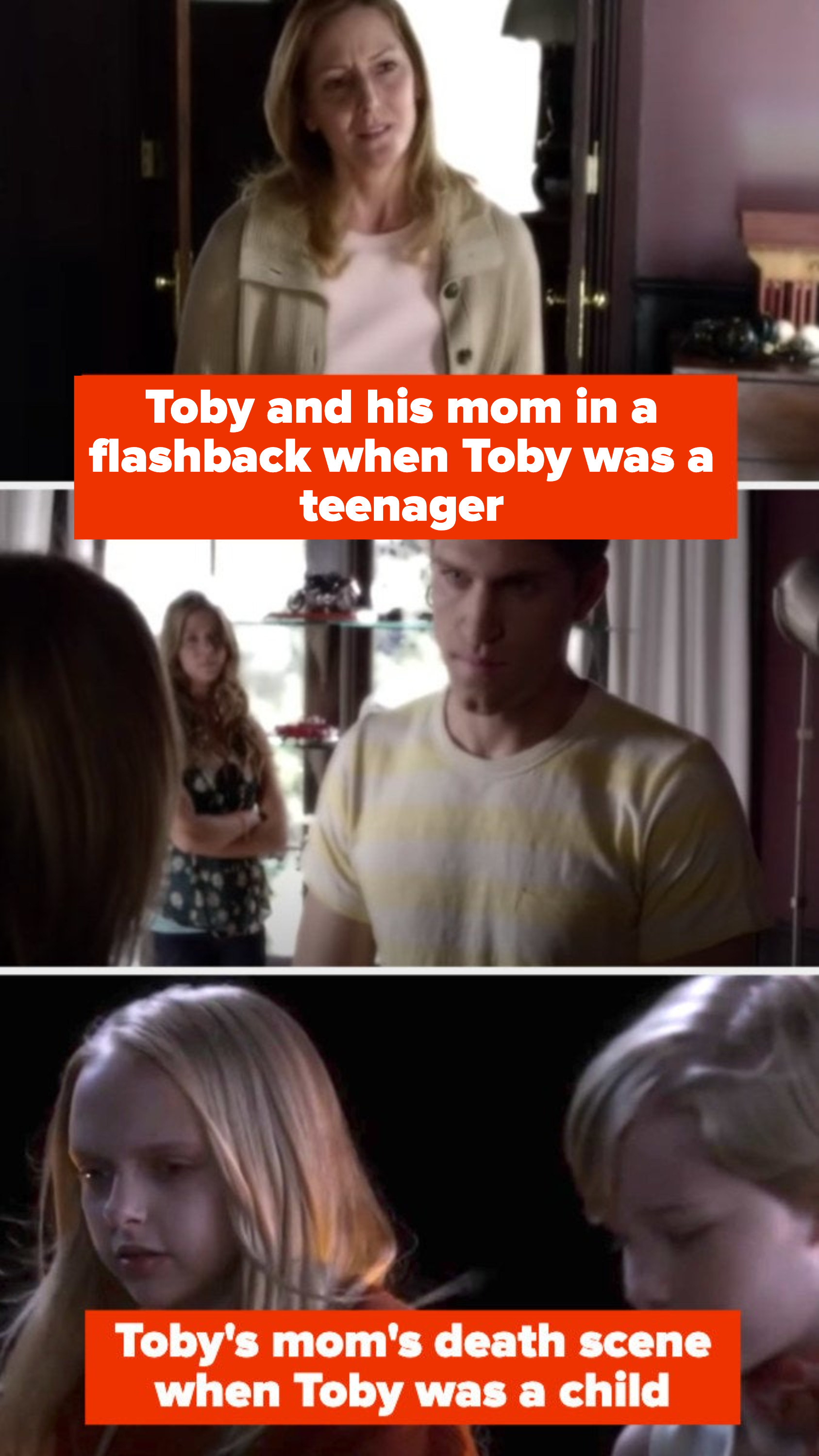 Toby sees his mom when he's a teenager, but then a flashback establishes his mom died when he was a kid