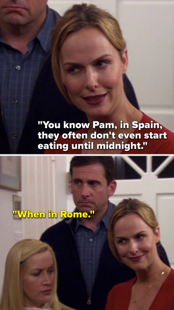 """Jan says, """"You know Pam, in Spain, they often don't even start eating until midnight,"""" and Michael says, """"When in Rome"""""""