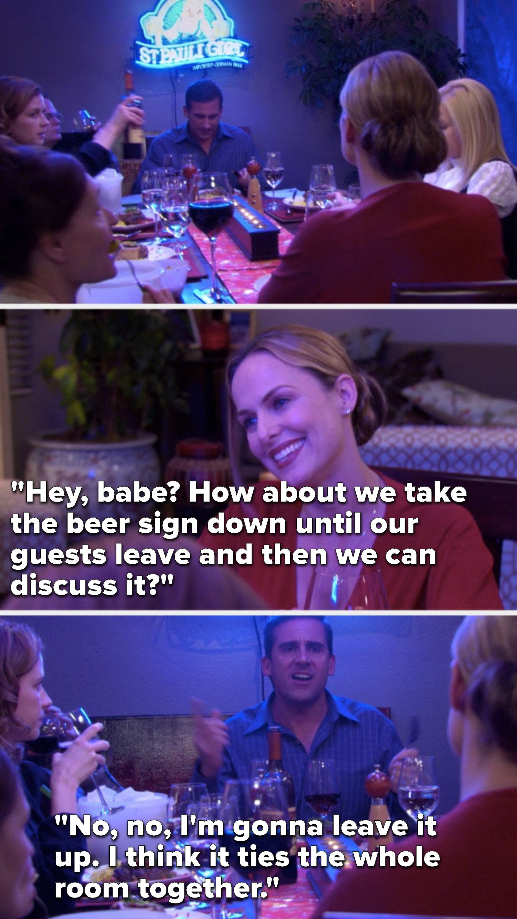 "Jan says, ""Hey, babe, how about we take the beer sign down until our guests leave and then we can discuss it,"" and Michael says, ""No, no, I'm gonna leave it up, I think it ties the whole room together"""