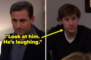 "On ""The Office"", Michael says, ""Look at him, he's laughing"" and the he — Jim — has a completely straight face"