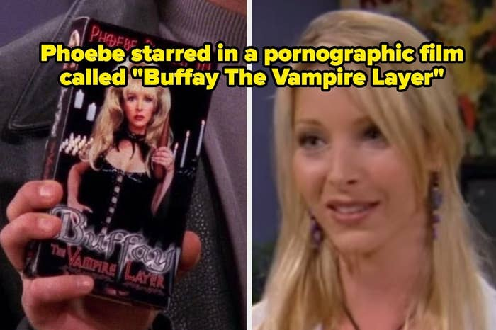 "Phoebe with a porn VHS tape with the words ""Phoebe starred in a pornographic film called 'Buffay The Vampire Layer'"" in ""Friends"""