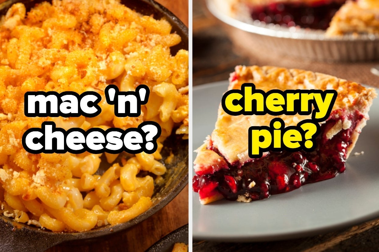 Mac and cheese and cherry pie