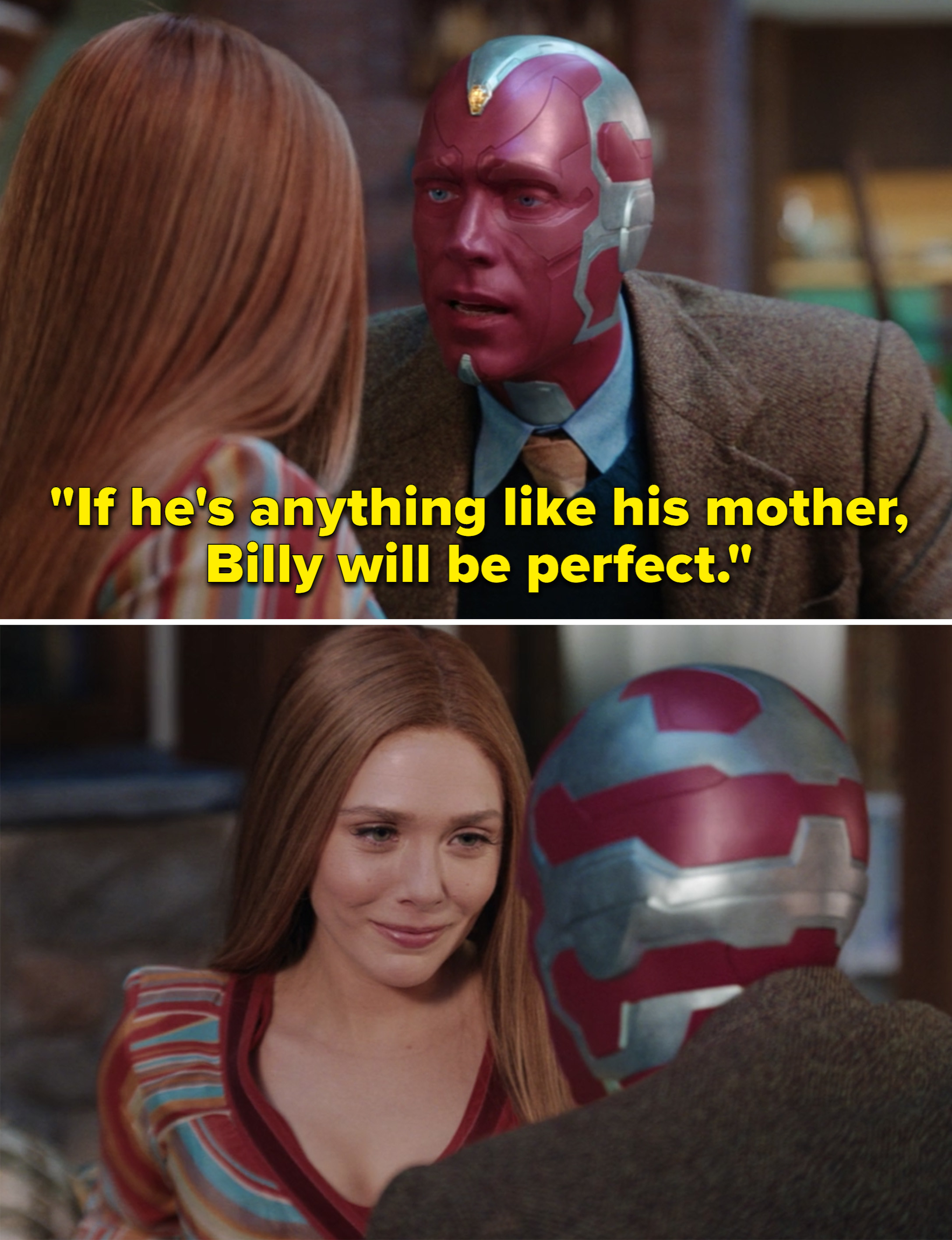 "Vision telling Wanda, ""If he's anything like his mother, Billy will be perfect"""