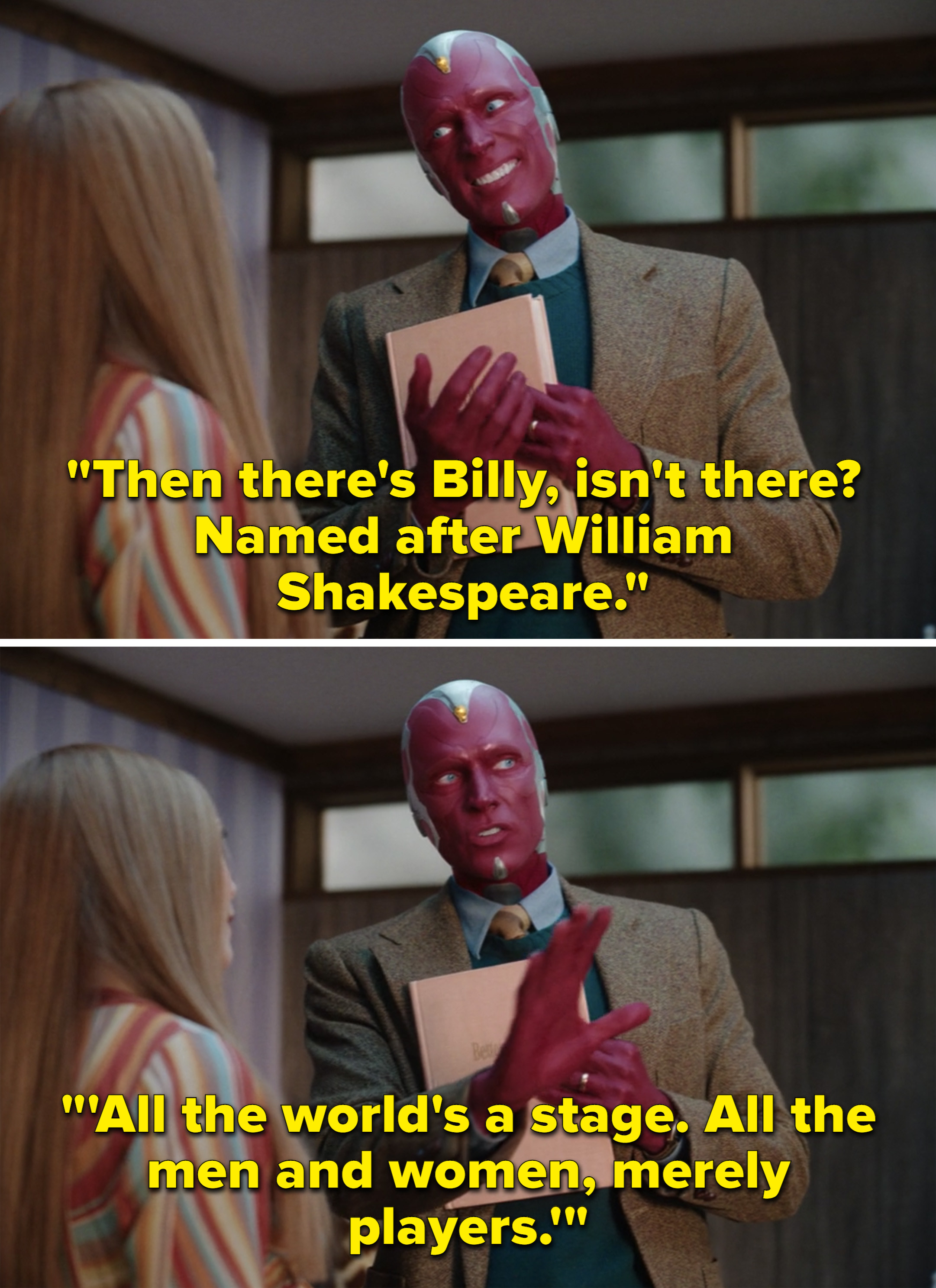 "Vision saying that he wants to name their son Billy after William Shakespeare and then quoting, ""All the world's a stage. All the men and women, merely players"""