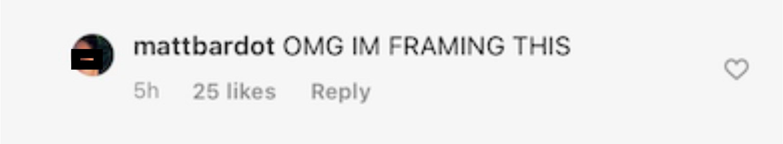 "The commenter responded ""OMG I'm Framing This"""