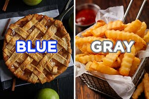 "On the left, an apple pie labeled ""blue,"" and on the right, some crinkle-cut fries in a basket labeled ""gray"""