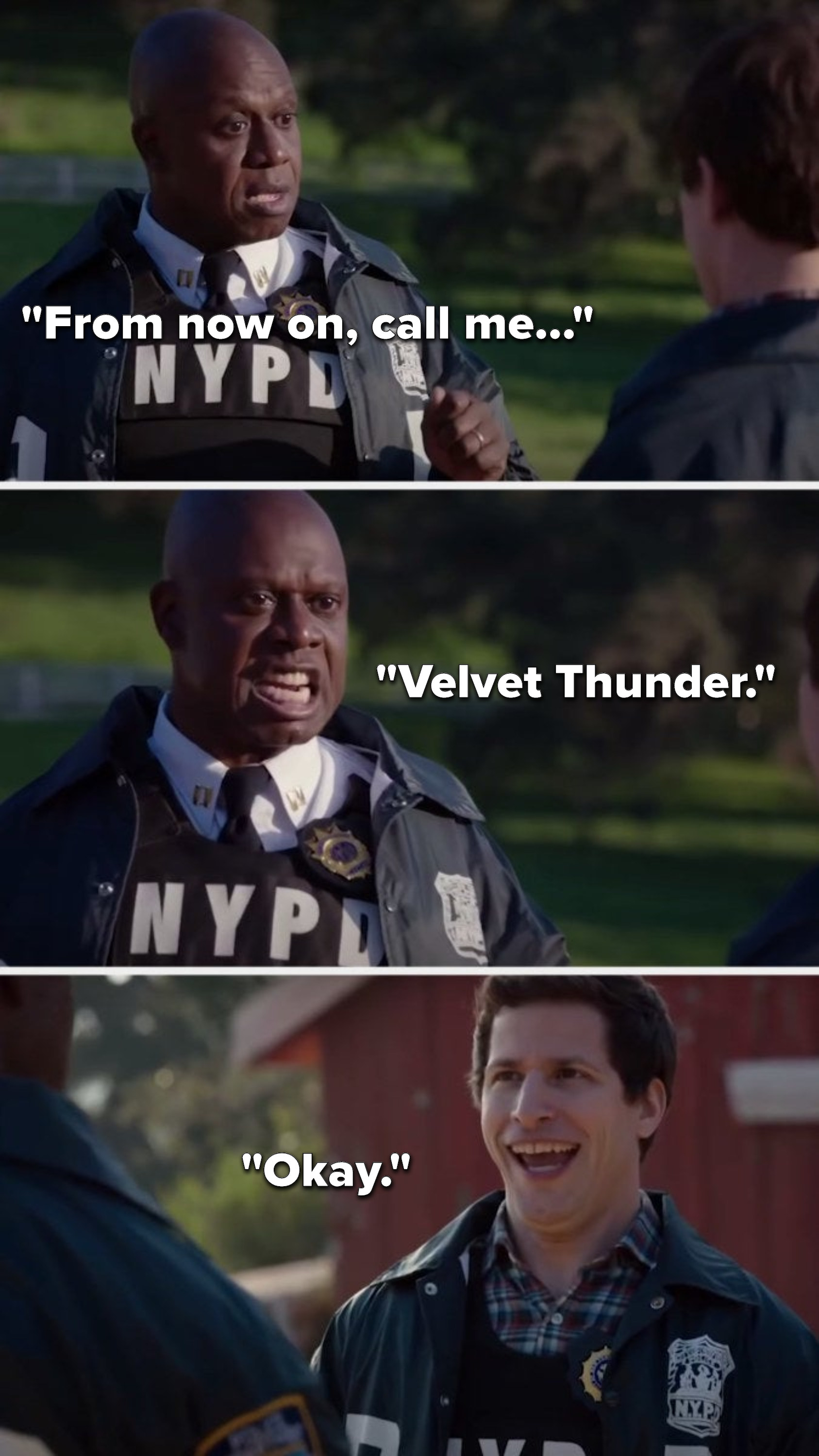 "Holt says, ""From now on, call me...Velvet Thunder,"" and Jake excitedly says, ""Okay"""