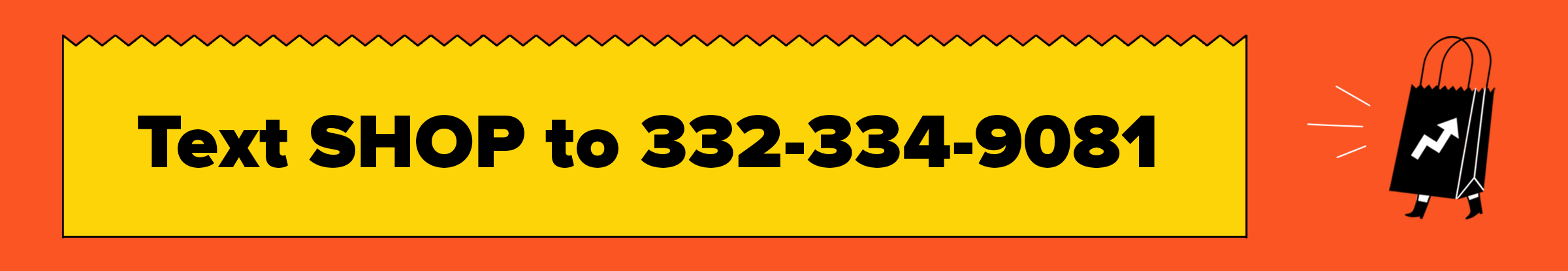 banner that says text shop to 332-334-9081
