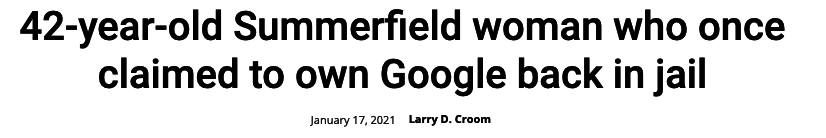 42-year-old Summerfield woman who once claimed to own Google back in jail