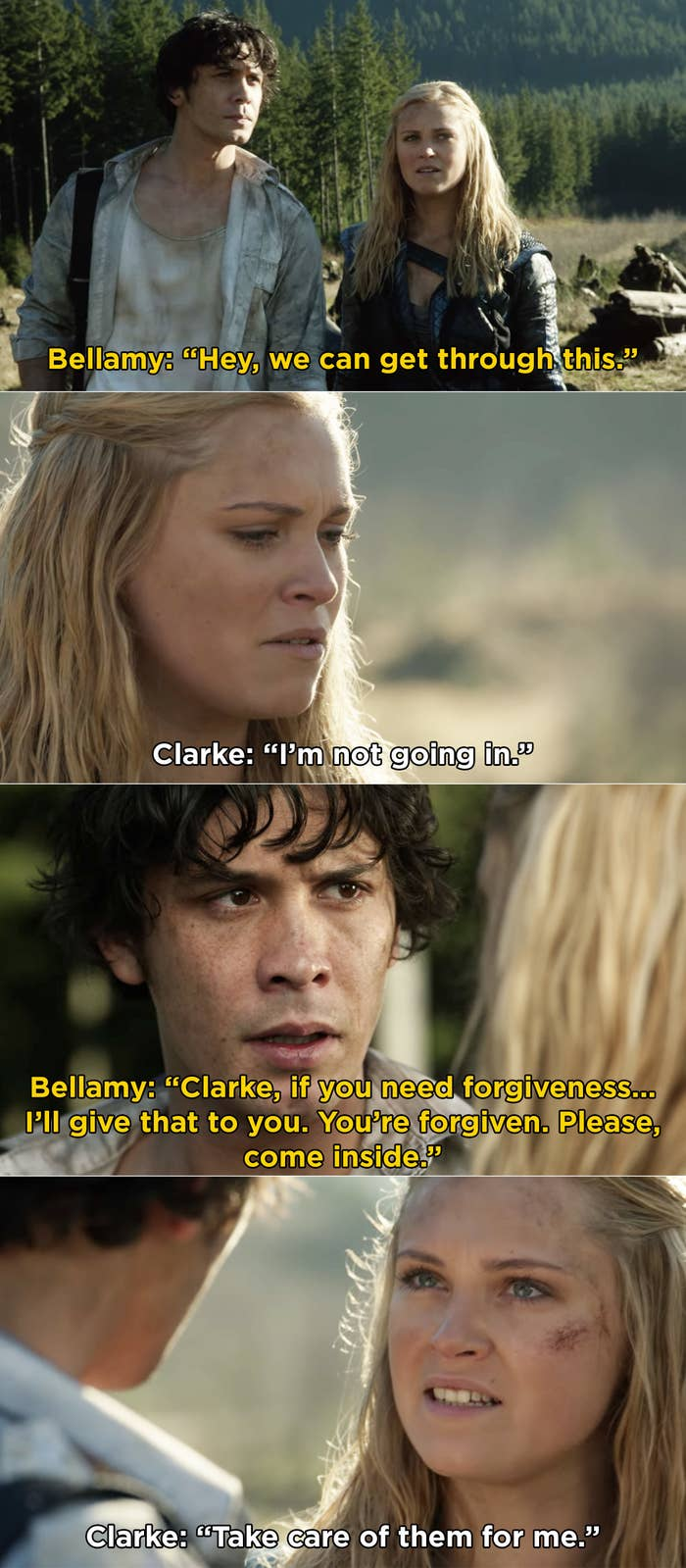Bellamy telling Clarke that he will give her forgiveness and asking her to come inside, but Clarke refusing