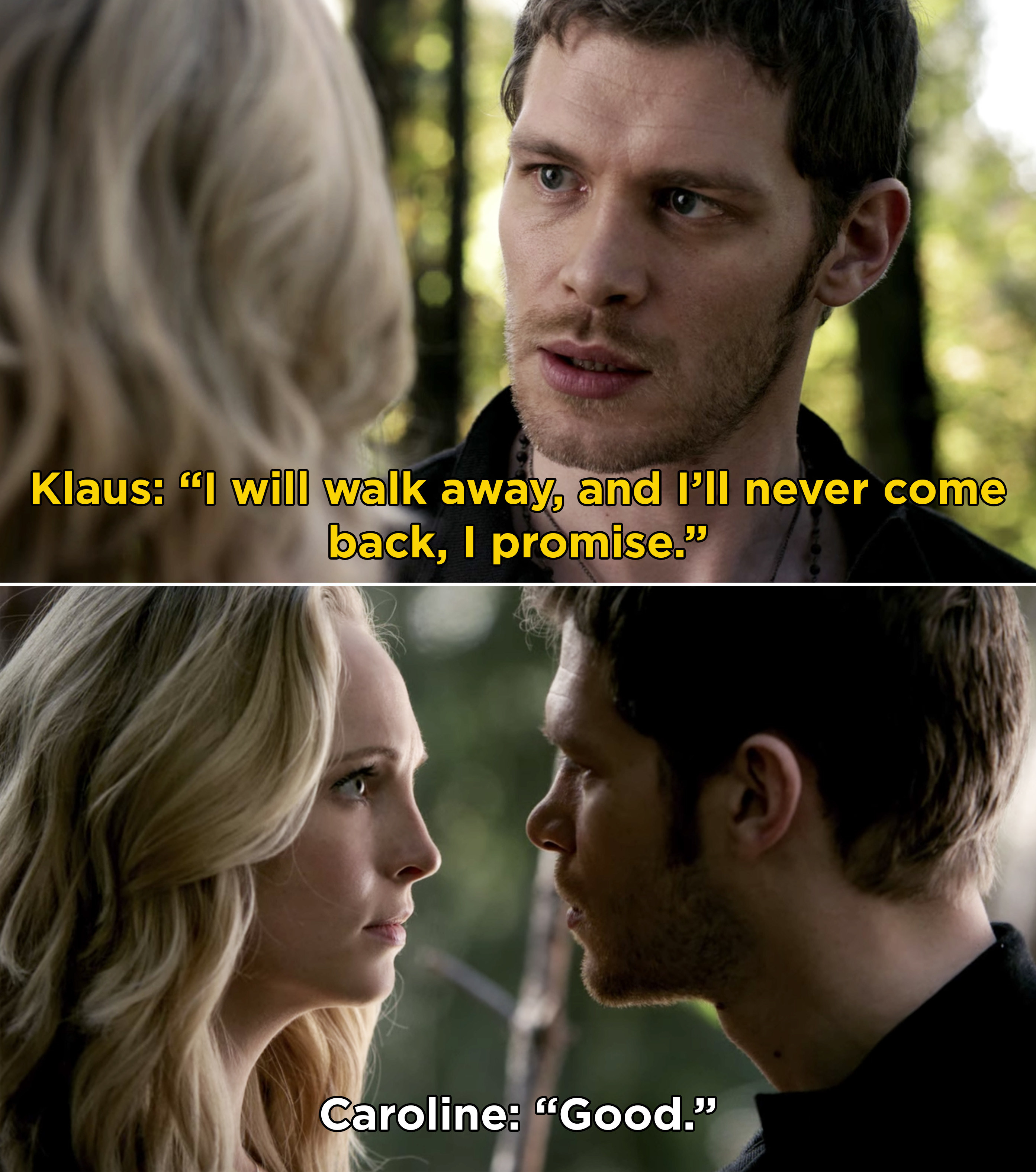 """Klaus saying that he's leaving and never coming back, and Caroline saying, """"Good"""""""