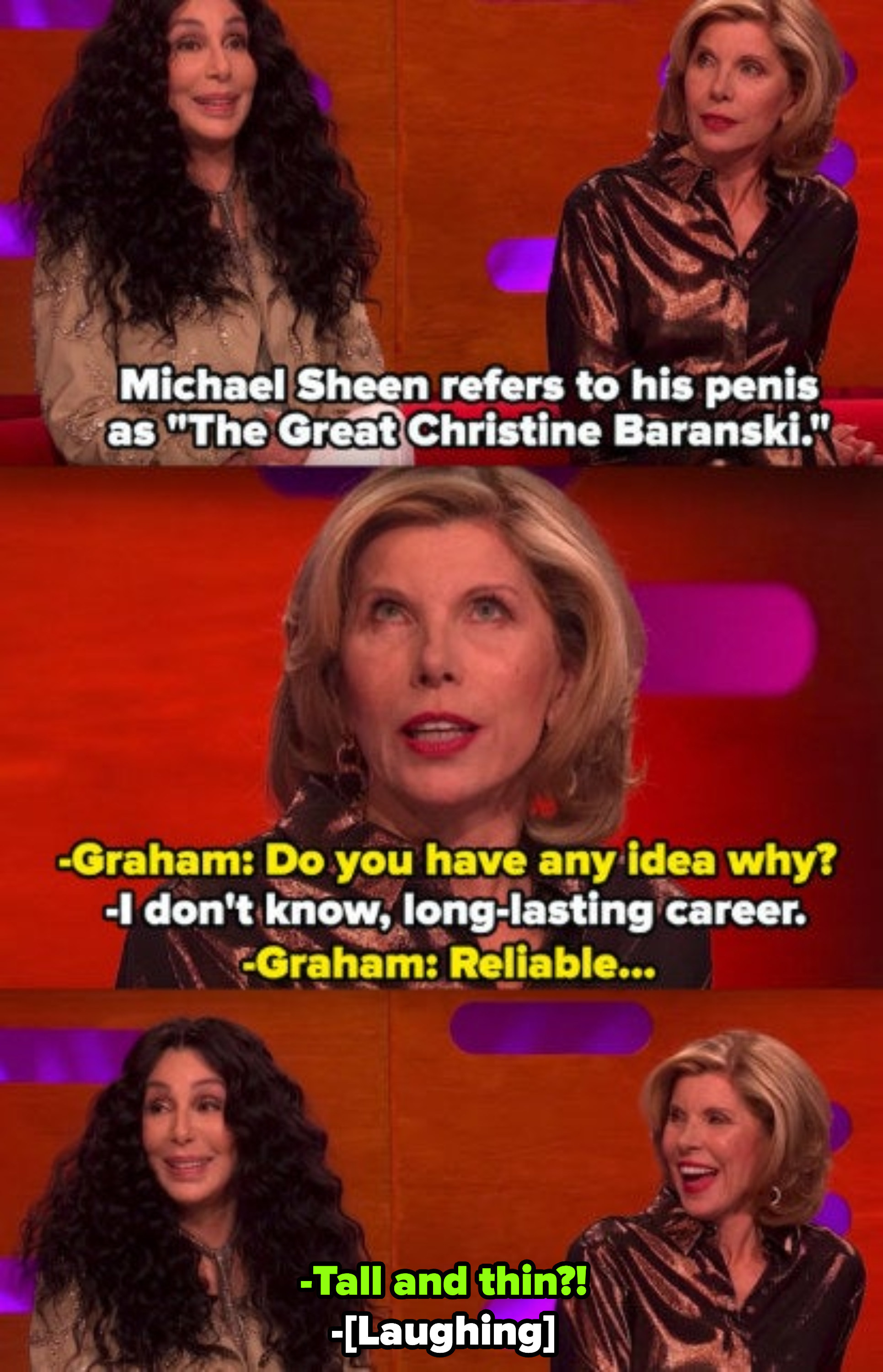 """Cher making a joke as to why Michael Sheen might've nicknamed his penis """"The Great Christine Baranski"""" because it's """"tall and thin"""""""
