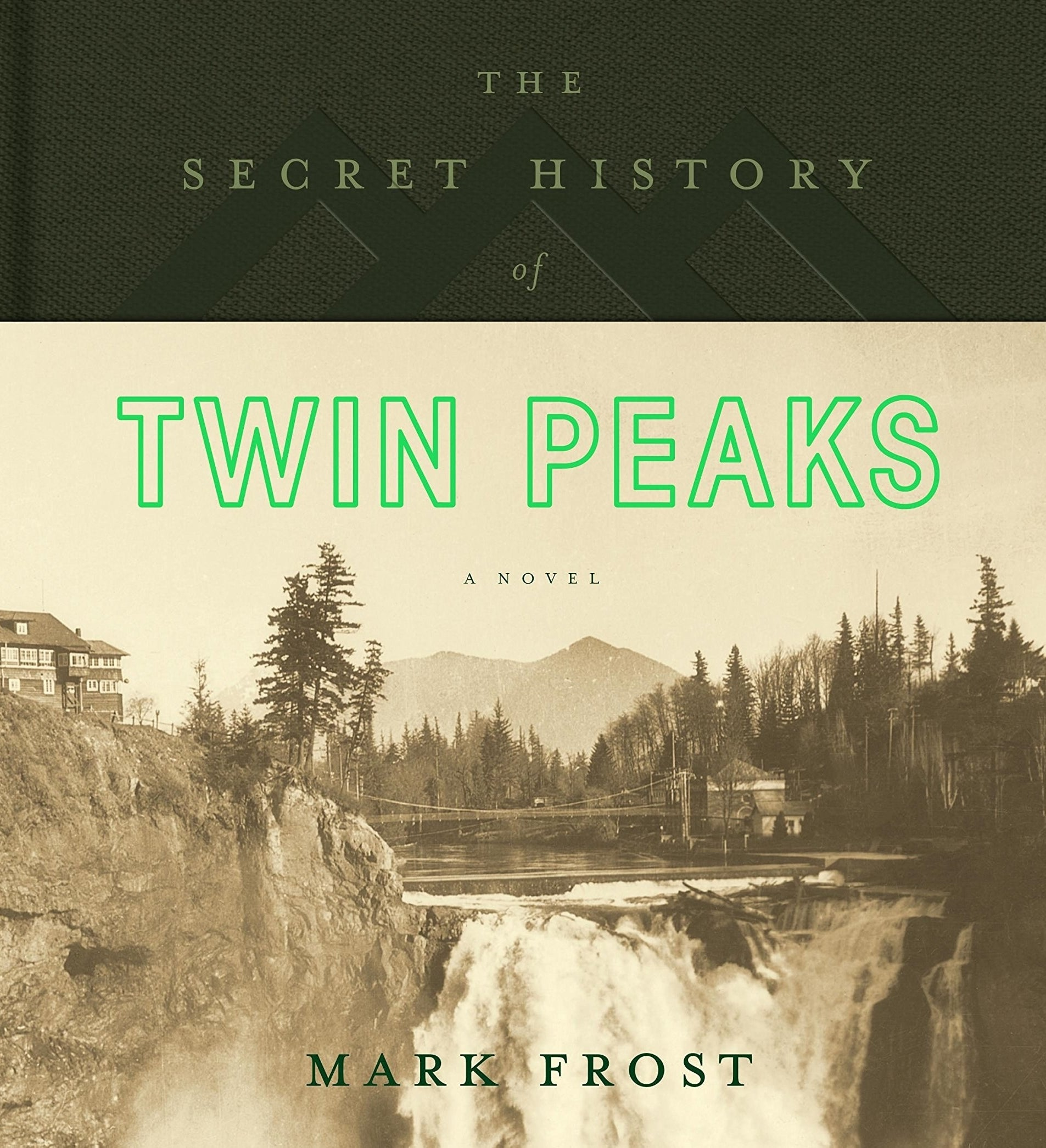 The cover of The Secret History of Twin Peaks by Mark Frost