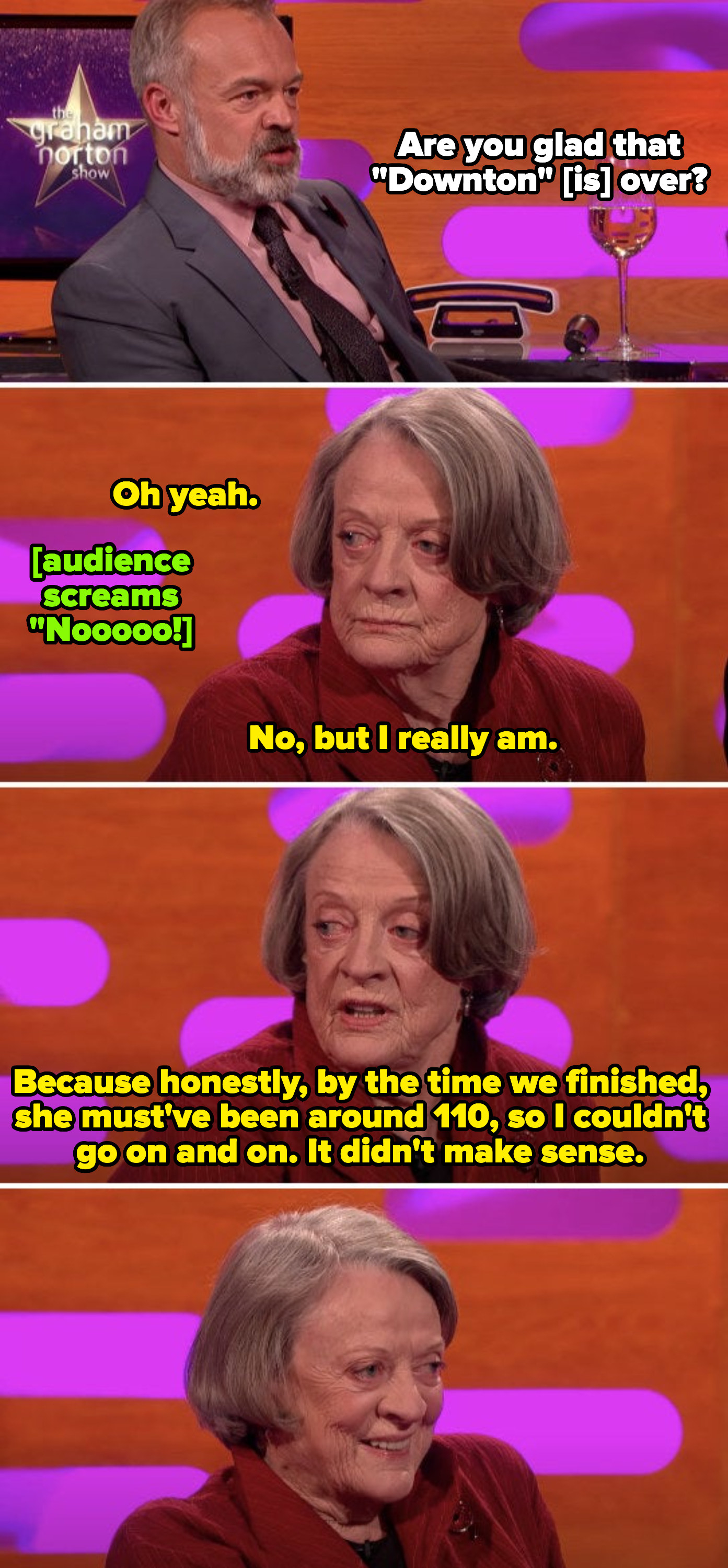 """Maggie Smith revealing her excitement about """"Downton Abbey"""" being over because her character was really, really old, and it didn't make sense to continue on"""