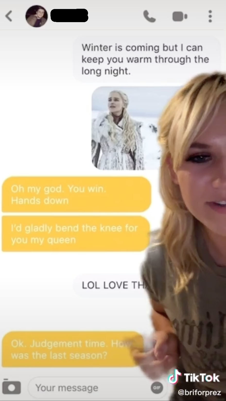 """The Bumble match replies: """"Oh my god, you win, hand down; I'd gladly bend the knee for you me queen"""" before then asking a follow up question: """"How was the last season"""""""