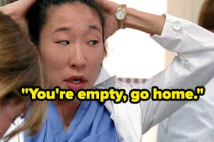 """Chrisrina Yang from greys anatomy with the text """"you're empty, go home"""""""