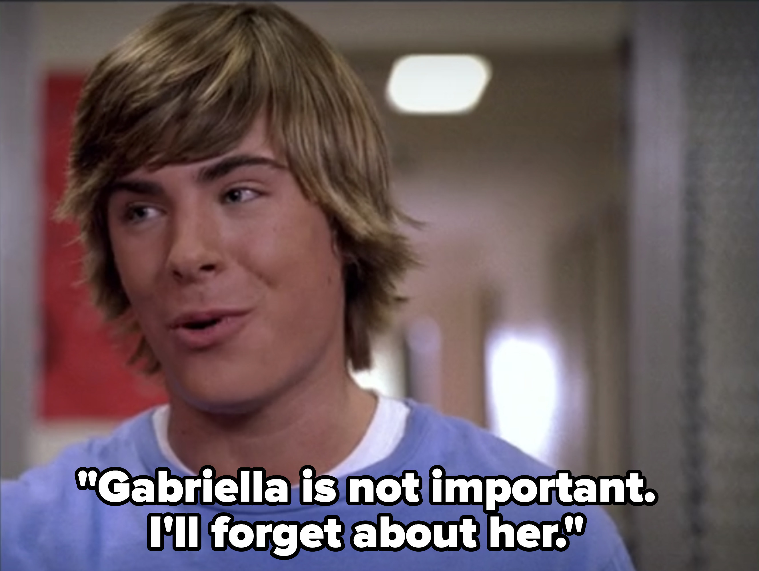 """Troy saying """"Gabriella is not important. I'll forget about her"""""""