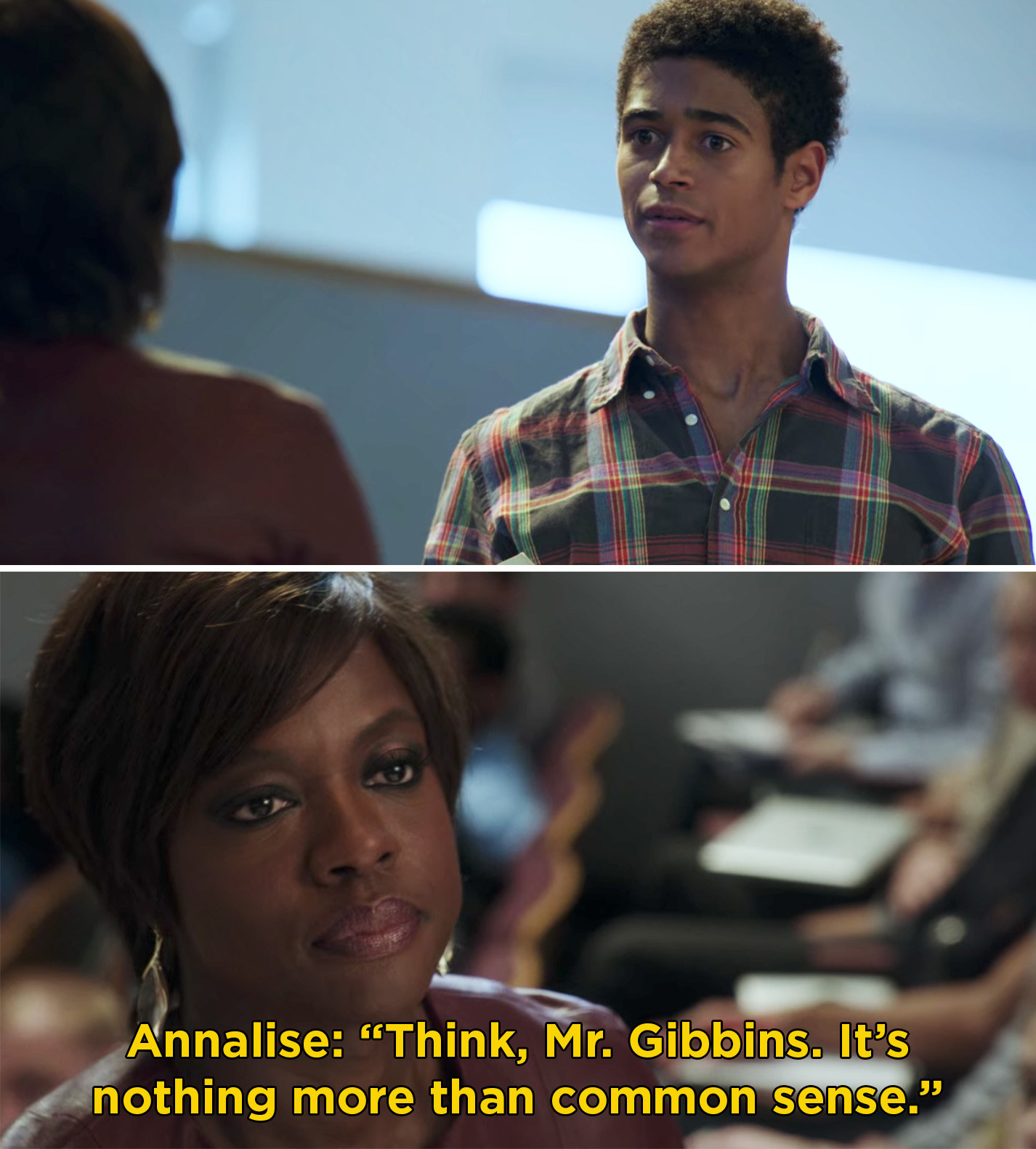 """Annalise telling Wes, """"Think, Mr. Gibbins. It's nothing more than common sense"""""""