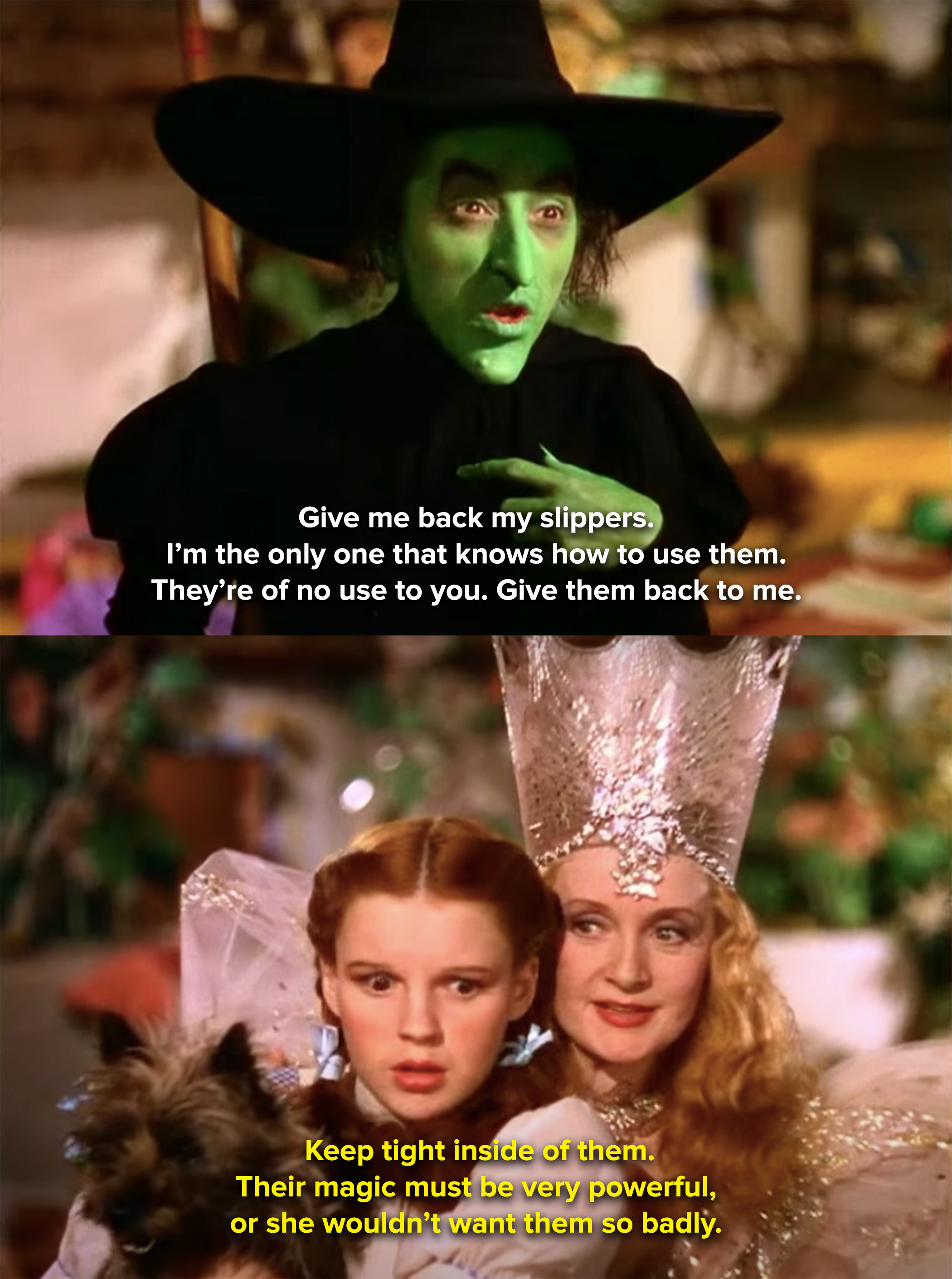 Glinda tells Dorothy not to give back the ruby slippers because they must be very powerful