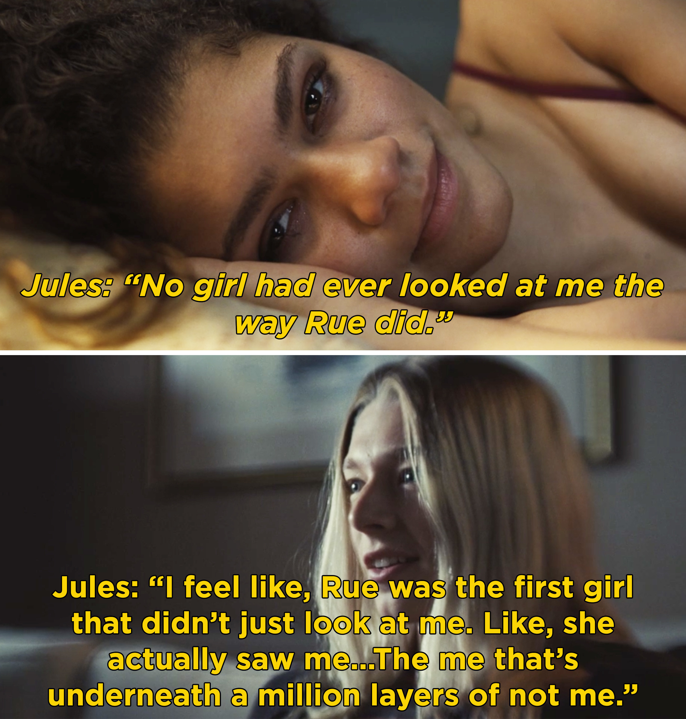 """Jules saying that Rue was the first girl who really saw her and saw """"underneath a million layers of not me"""""""