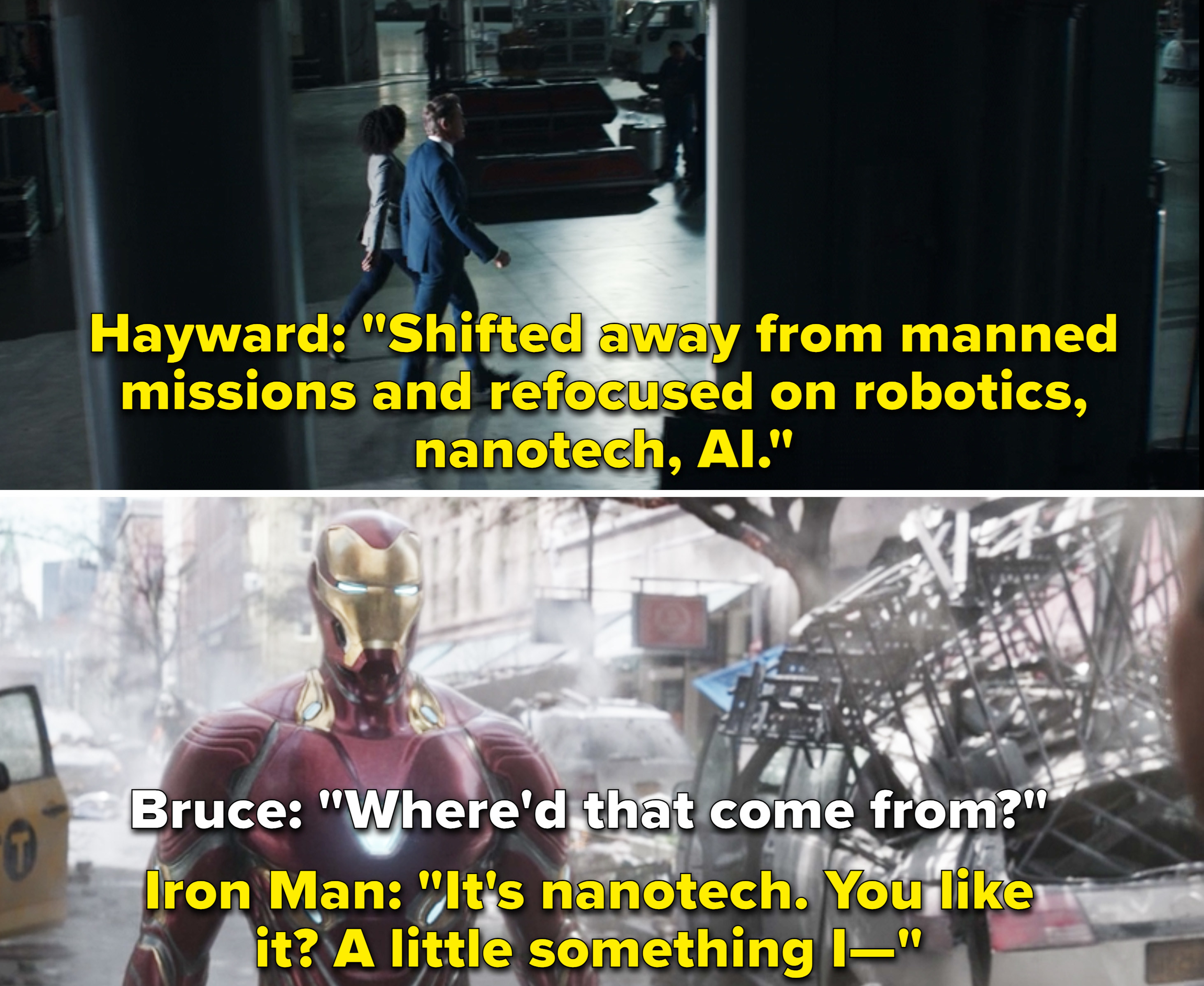 "Hayward telling Monica that they focus in nanotech now, and in ""Infinity War"" Iron Man telling Bruce that his suit is nanotech and it's something he's been working on"