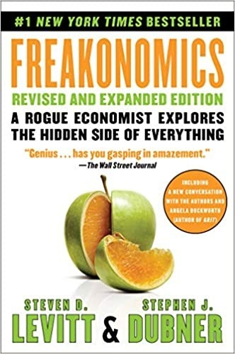 """""""A rogue economist explores the hidden side of everything"""""""