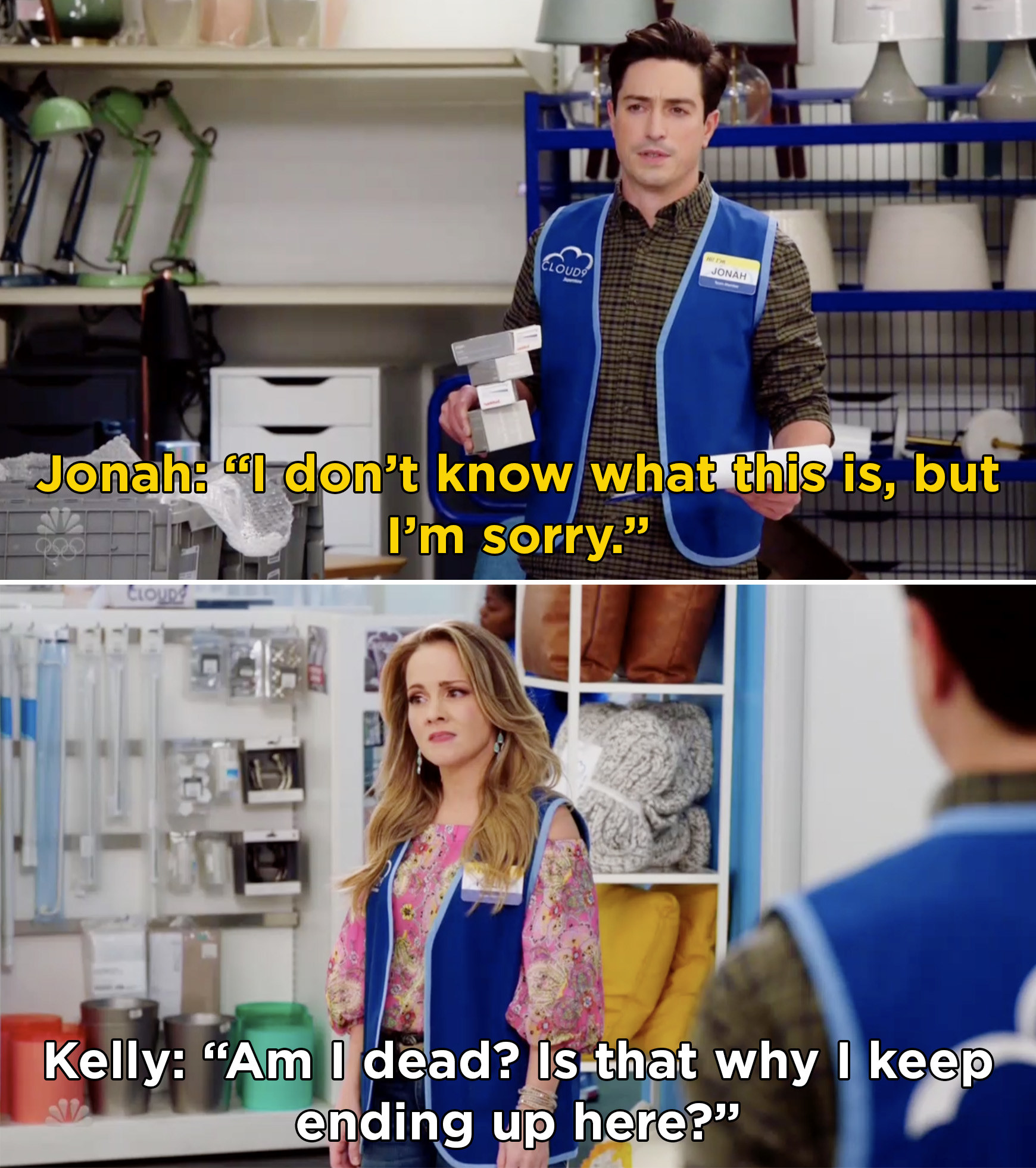"""Jonah saying, """"I don't know what this is, but I'm sorry"""" and Kerry responding, """"Am I dead? Is that why I keep ending up here?"""""""