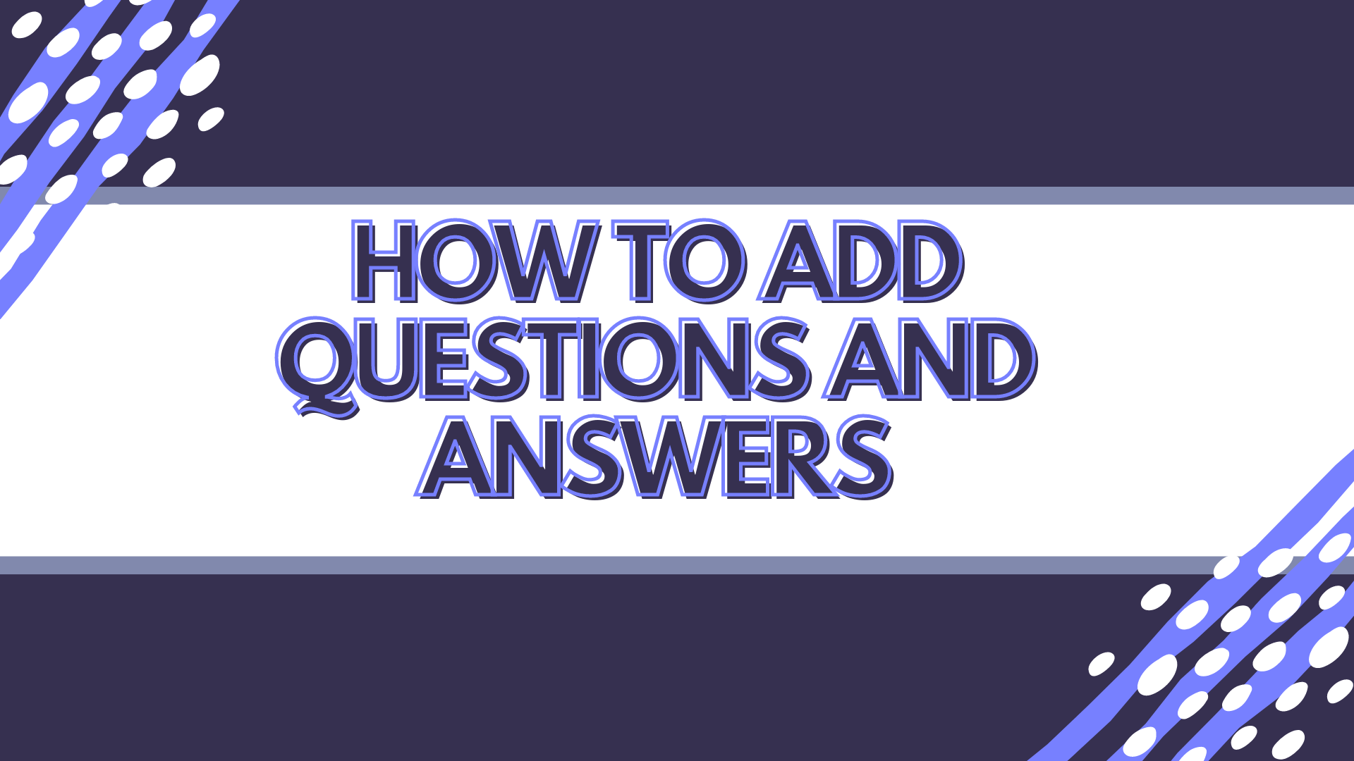 how to add questions and answers