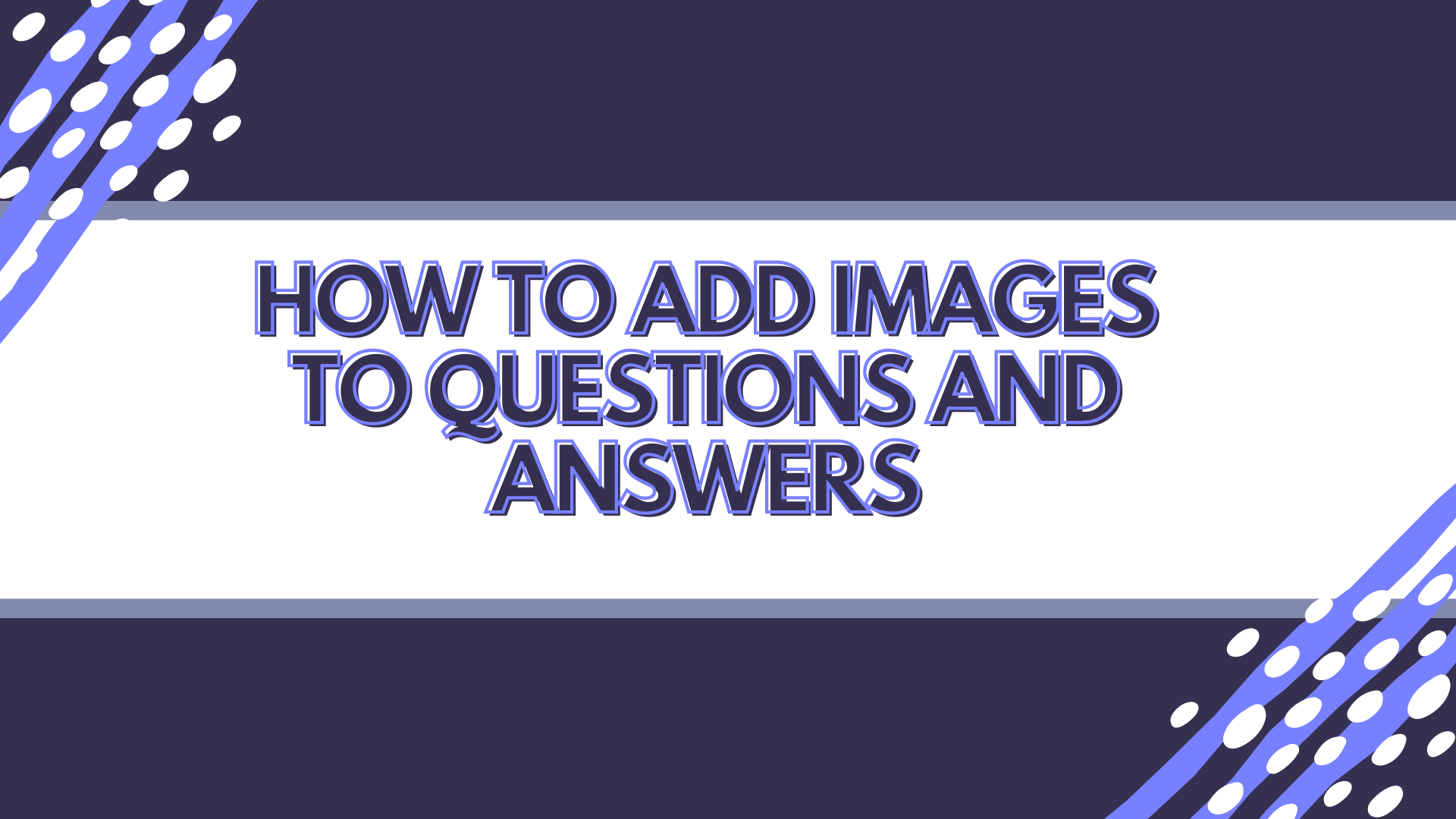 how to add images to questions and answers