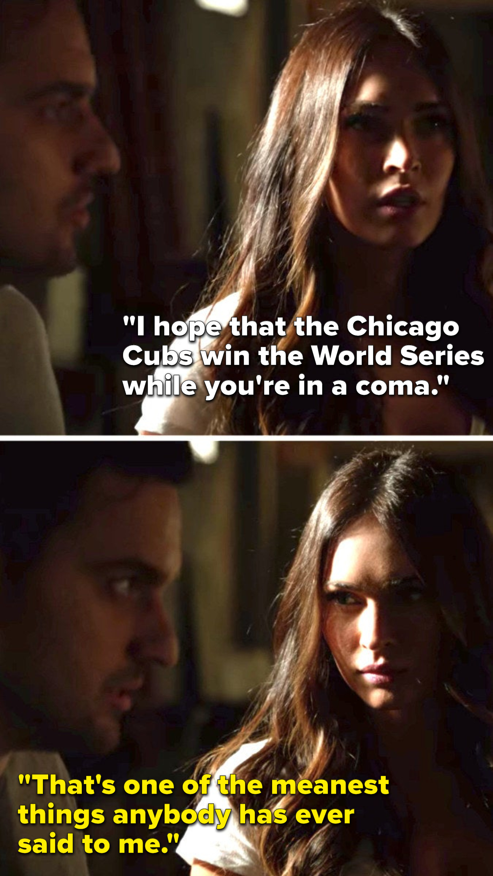 """Reagan says, """"I hope that the Chicago Cubs win the World Series while you're in a coma,"""" and Nick says, """"That's one of the meanest things anybody has ever said to me"""""""