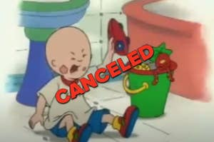 "Caillou throwing a tantrum with the word ""CANCELED"" over the image"