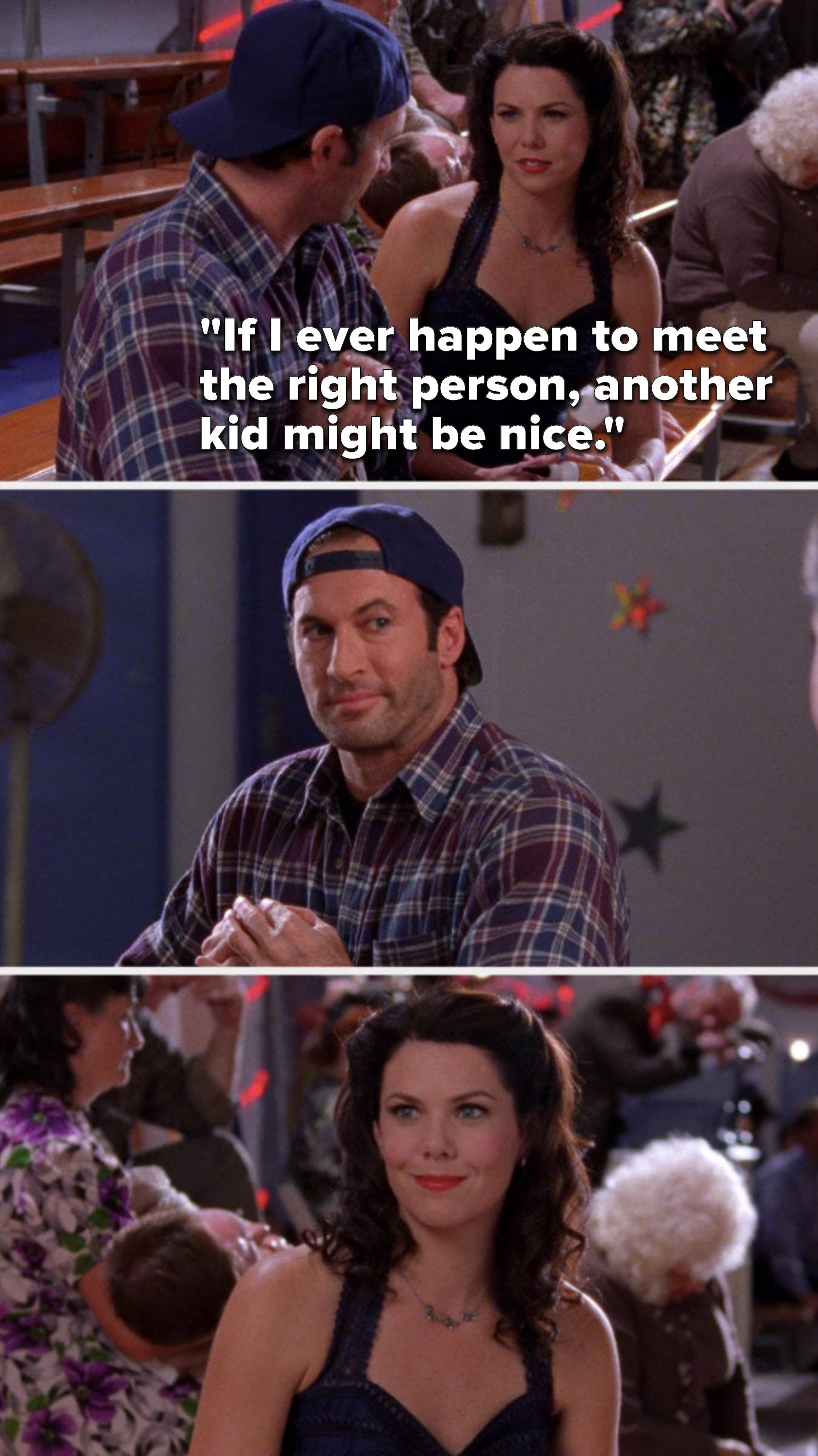 """Lorelai says, """"If I ever happen to meet the right person, another kid might be nice,"""" and then she and Luke just look at each other"""