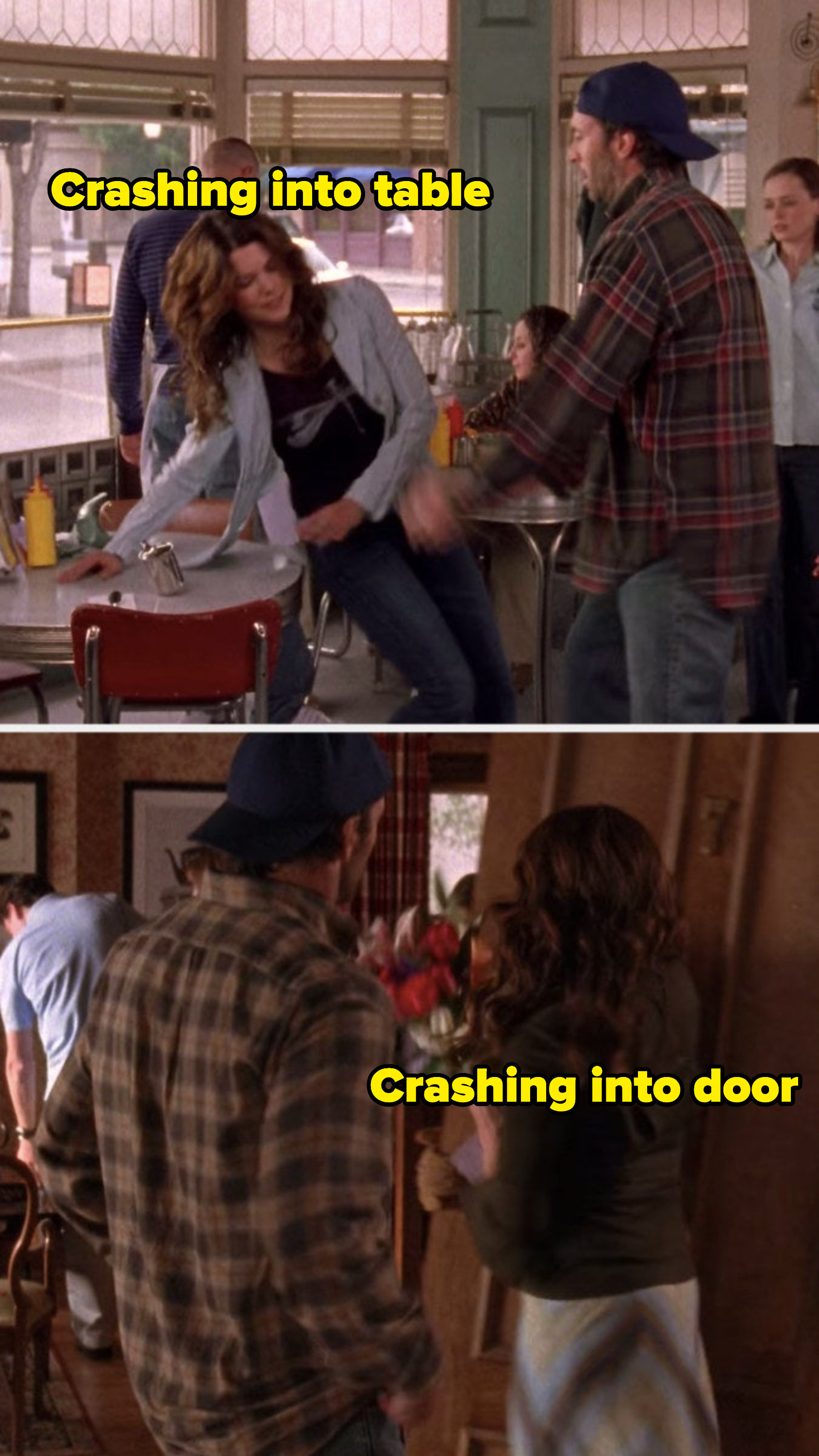 Lorelai crashing into a table in Luke's Diner and crashing into a door in the Dragonfly