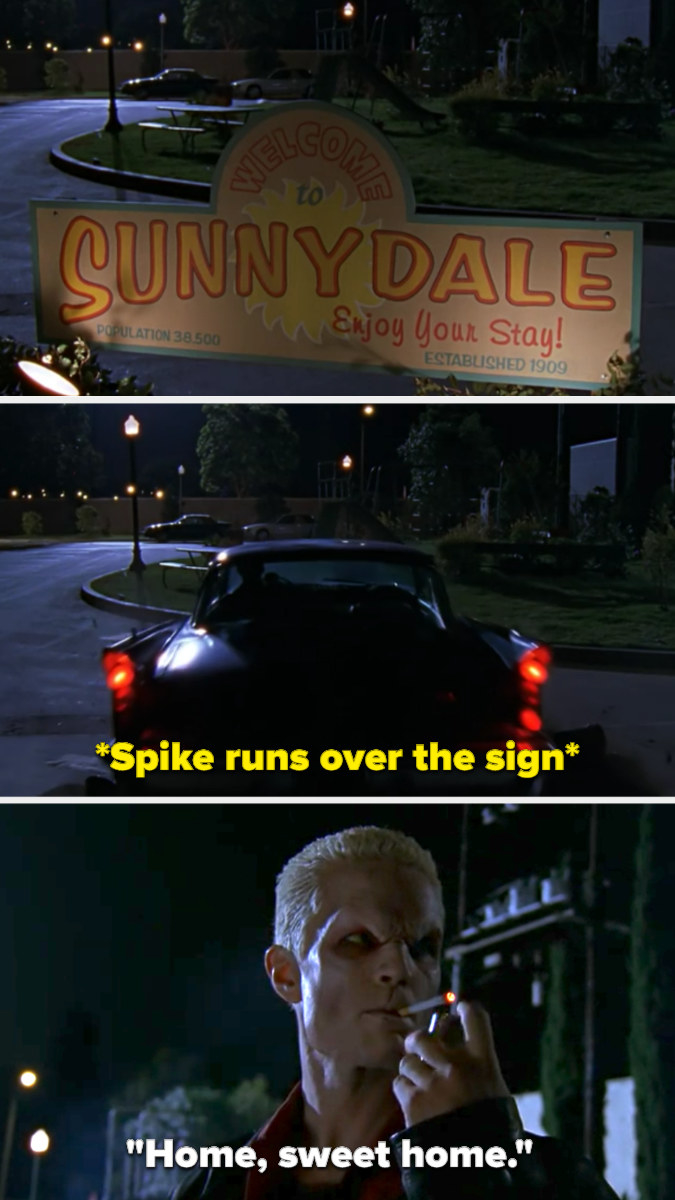 """Spike runs over the Sunnydale sign with his car and then gets out smoking a cigarette, saying """"Home, sweet home"""""""