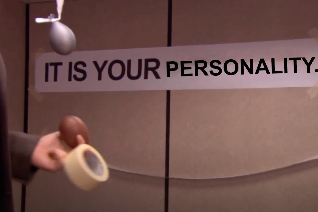 """Instead of the """"It is your birthday"""" banner from The Office, the banner reads """"It is your personality"""""""