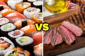 Sushi VS steak