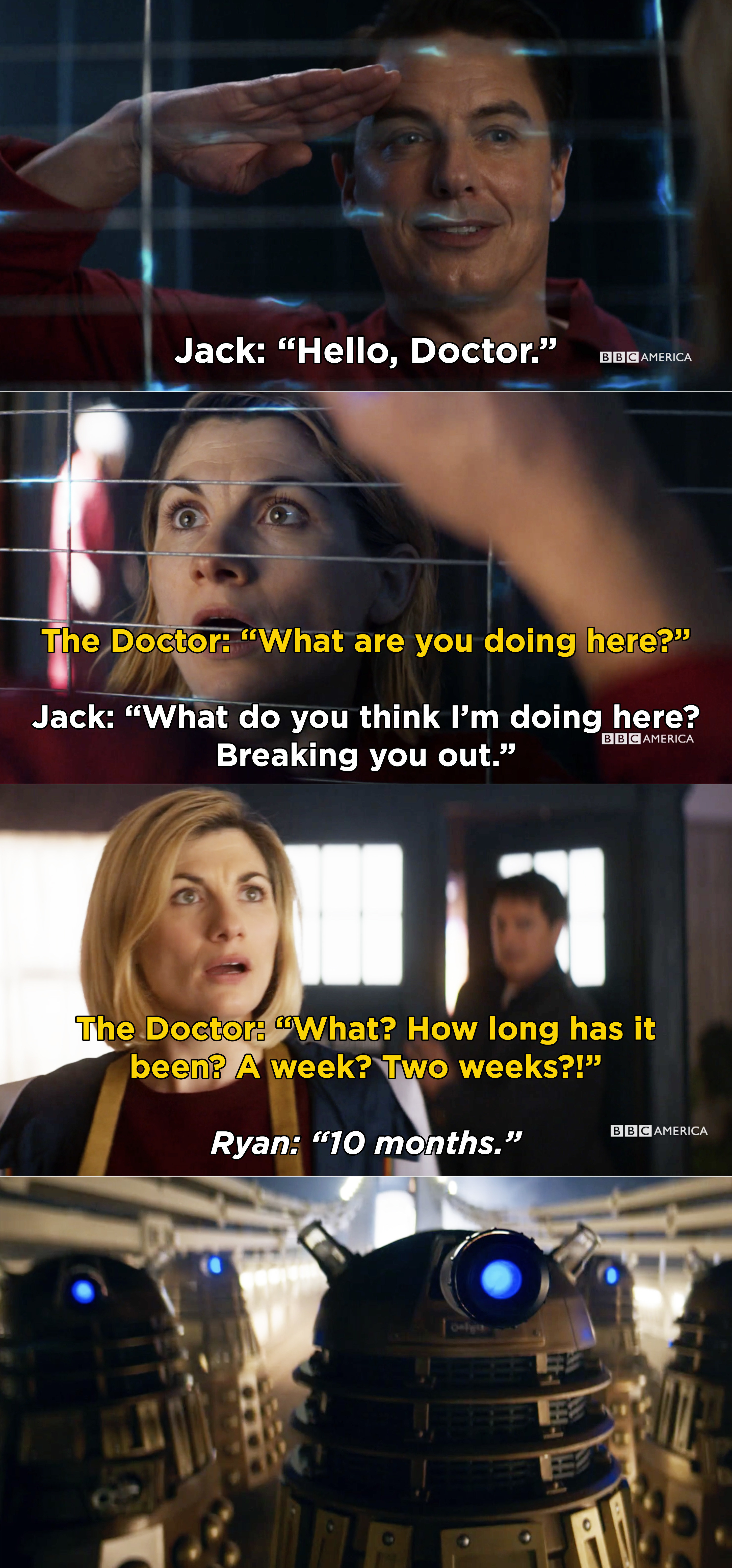 Jack telling the Doctor he's here to rescue her and then Ryan breaking the news that she's been gone 10 months