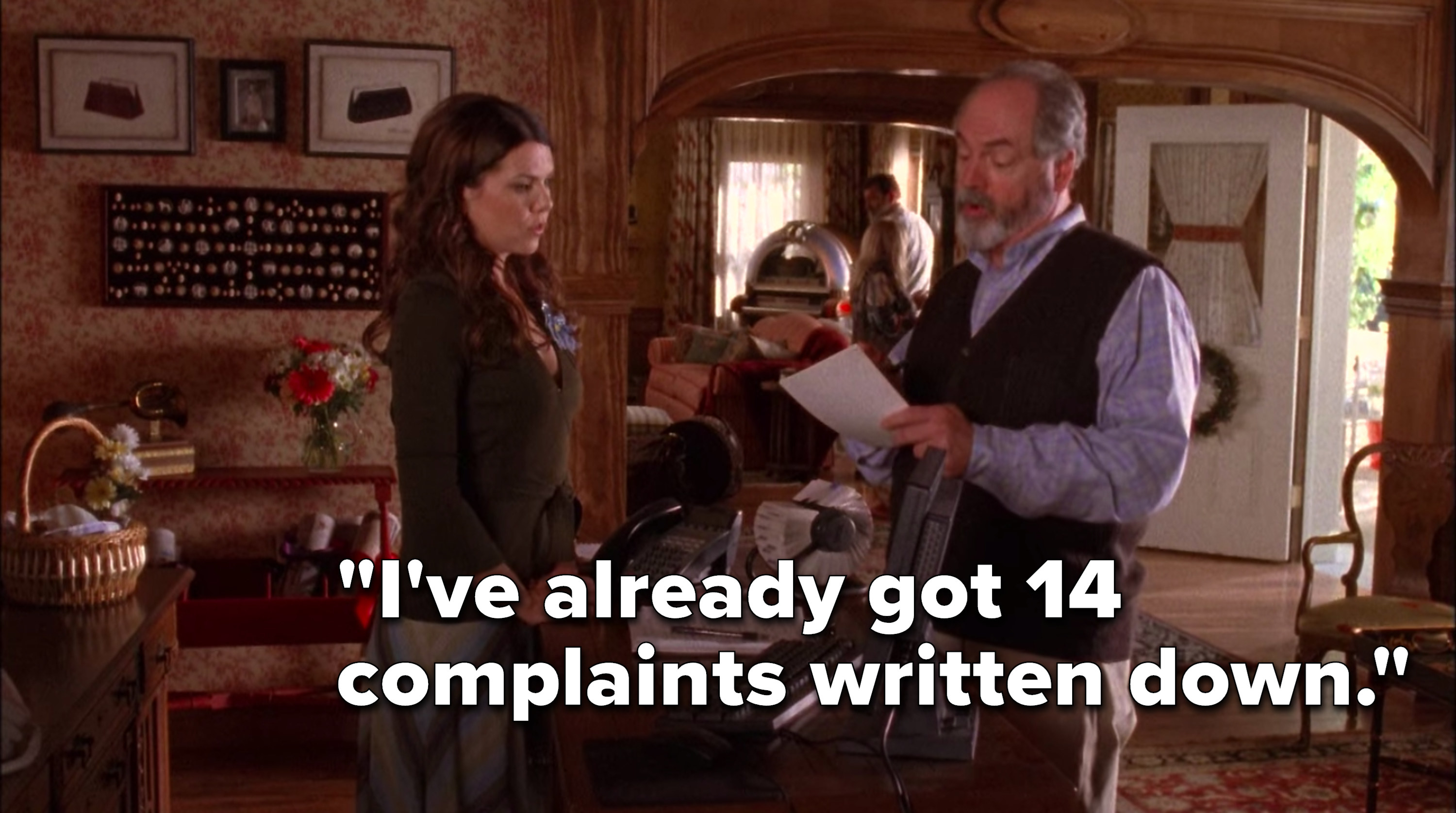 "Taylor says to Lorelai, ""I've already got 14 complaints written down"""
