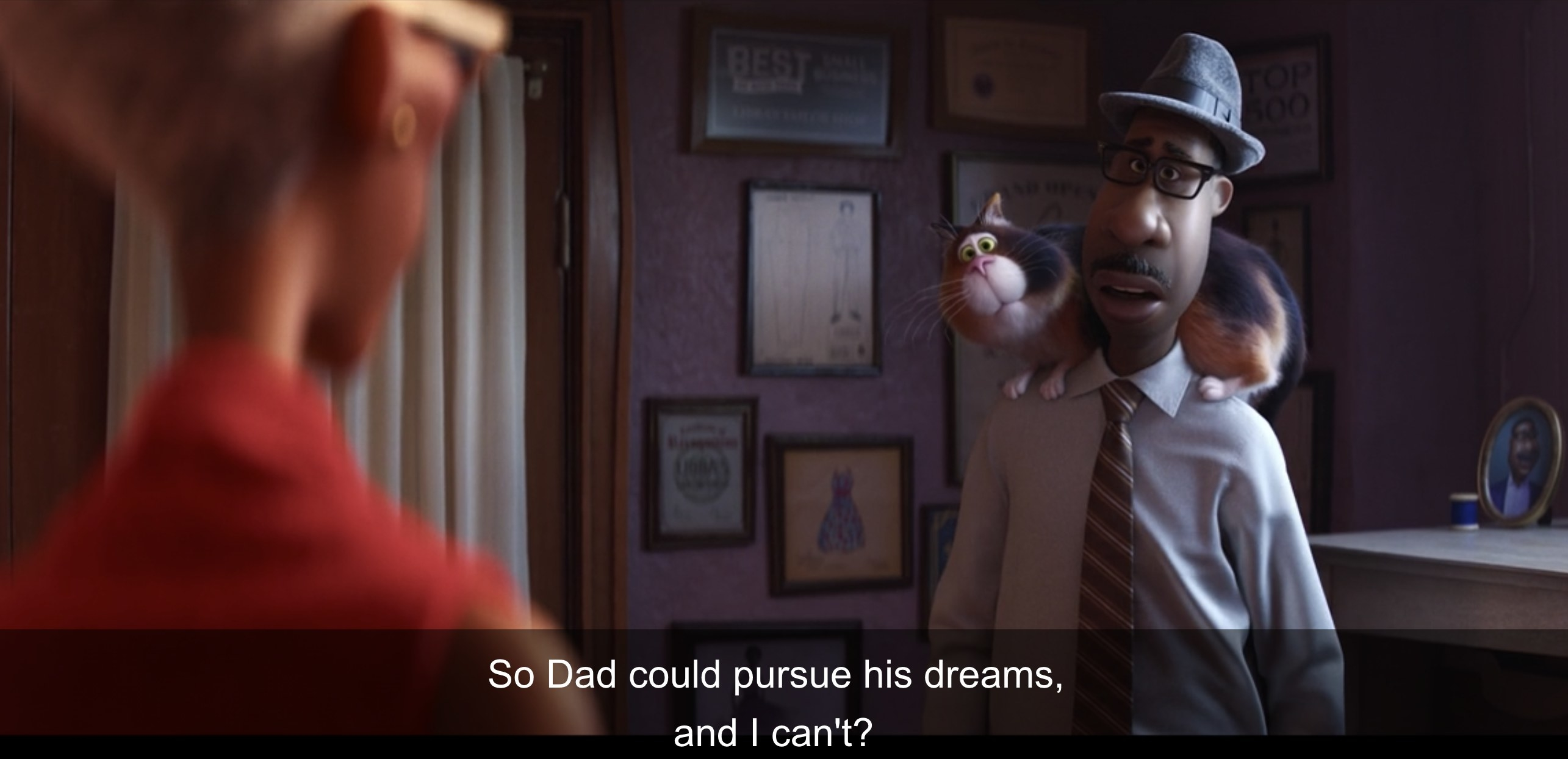 "22 as Joe saying ""So Dad could pursue his dreams, and I can't?"""