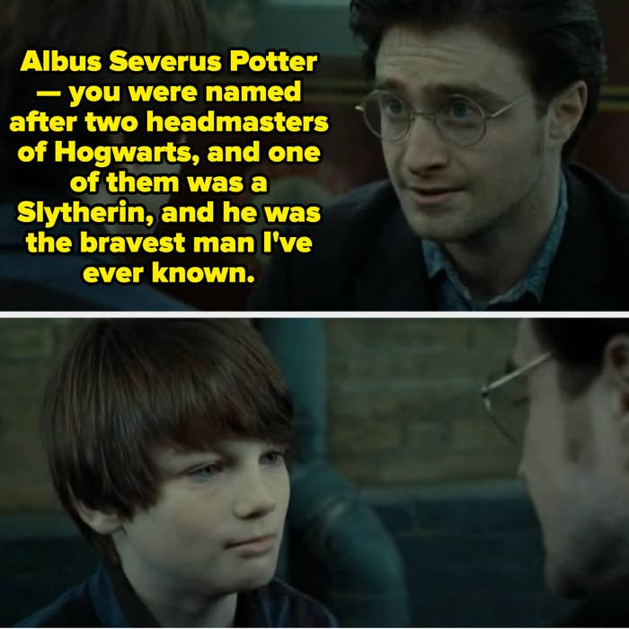 Harry telling his son that he was named after a headmaster in Slytherin, and he was the bravest man he ever knew