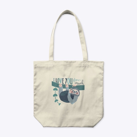"""a tan tote bag with a sloth on it and """"i love you slow much"""" written above it"""