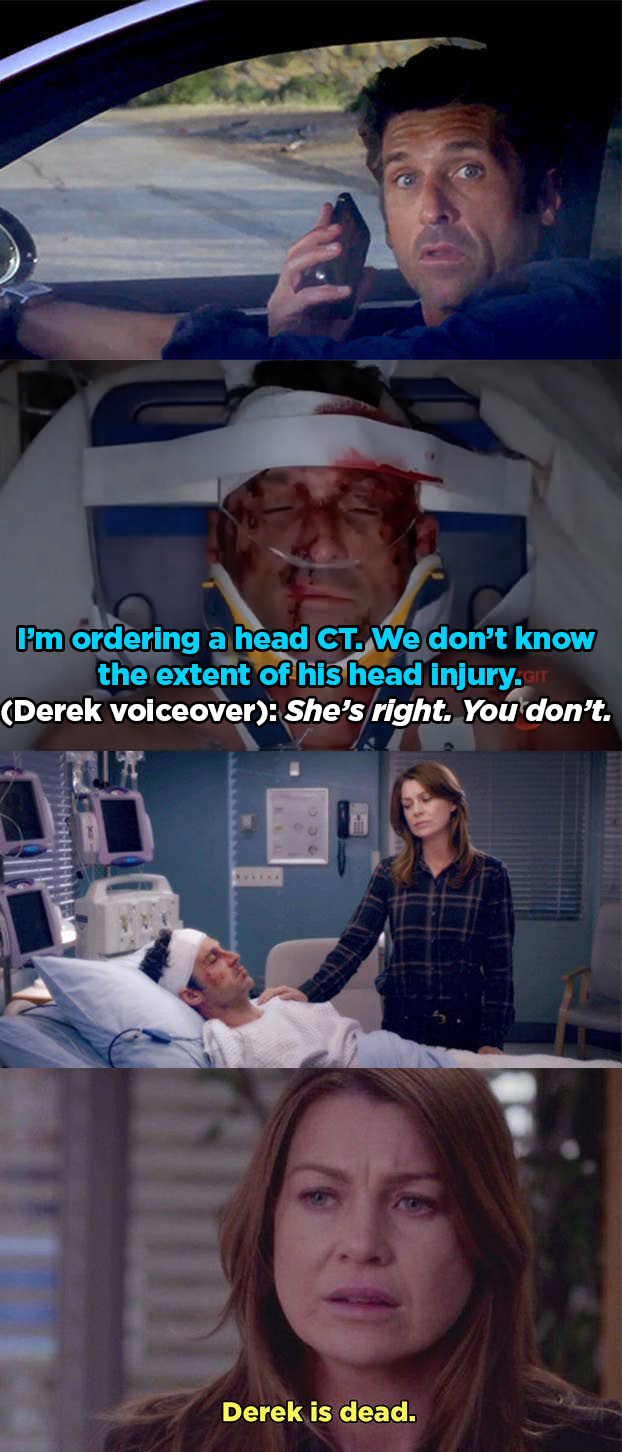 Derek getting hit by a truck and dying after not getting a head CT.