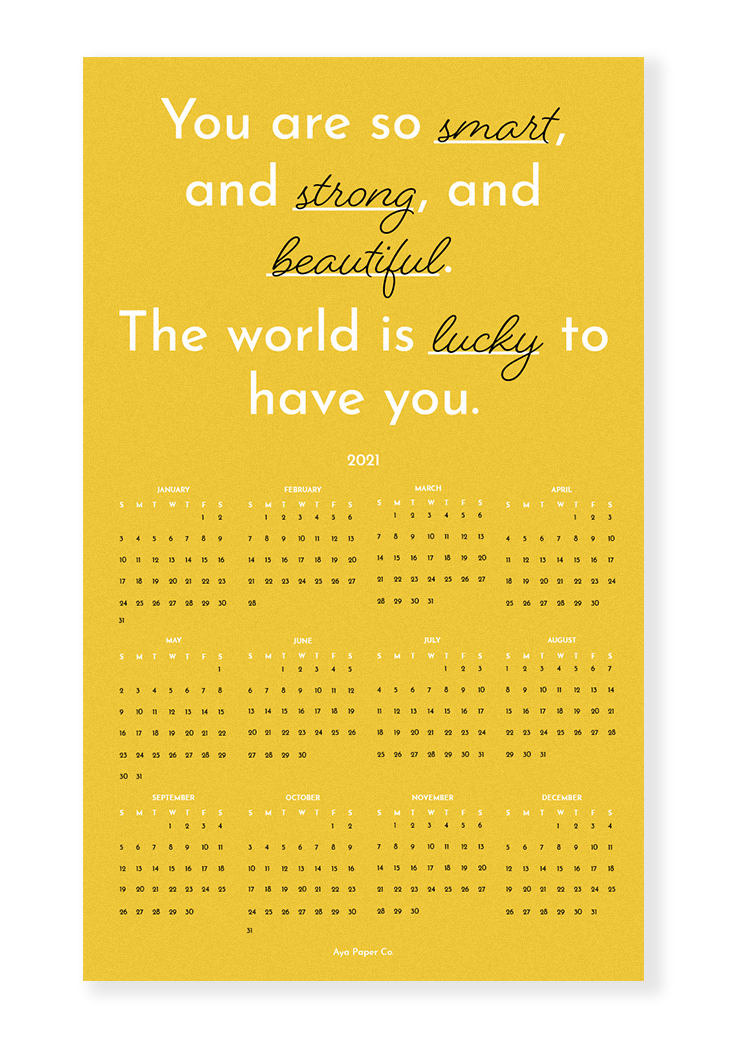 """The calendar displaying phrases like """"You are so smart, and strong, and beautiful. The world is lucky to have you."""""""