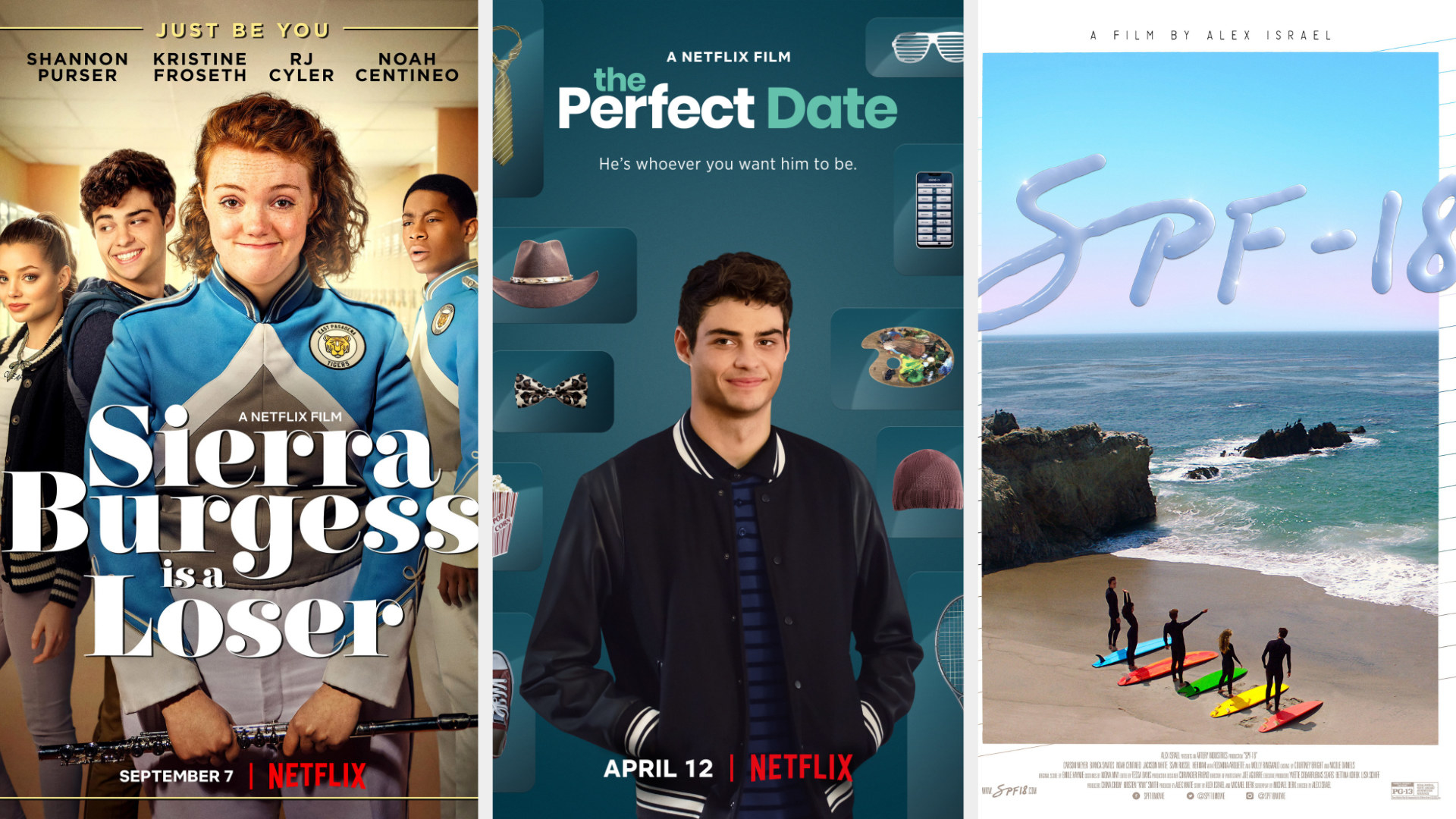 Promotional posters for Sierra Burgess is a Loser, the Perfect Date, and SPF-18
