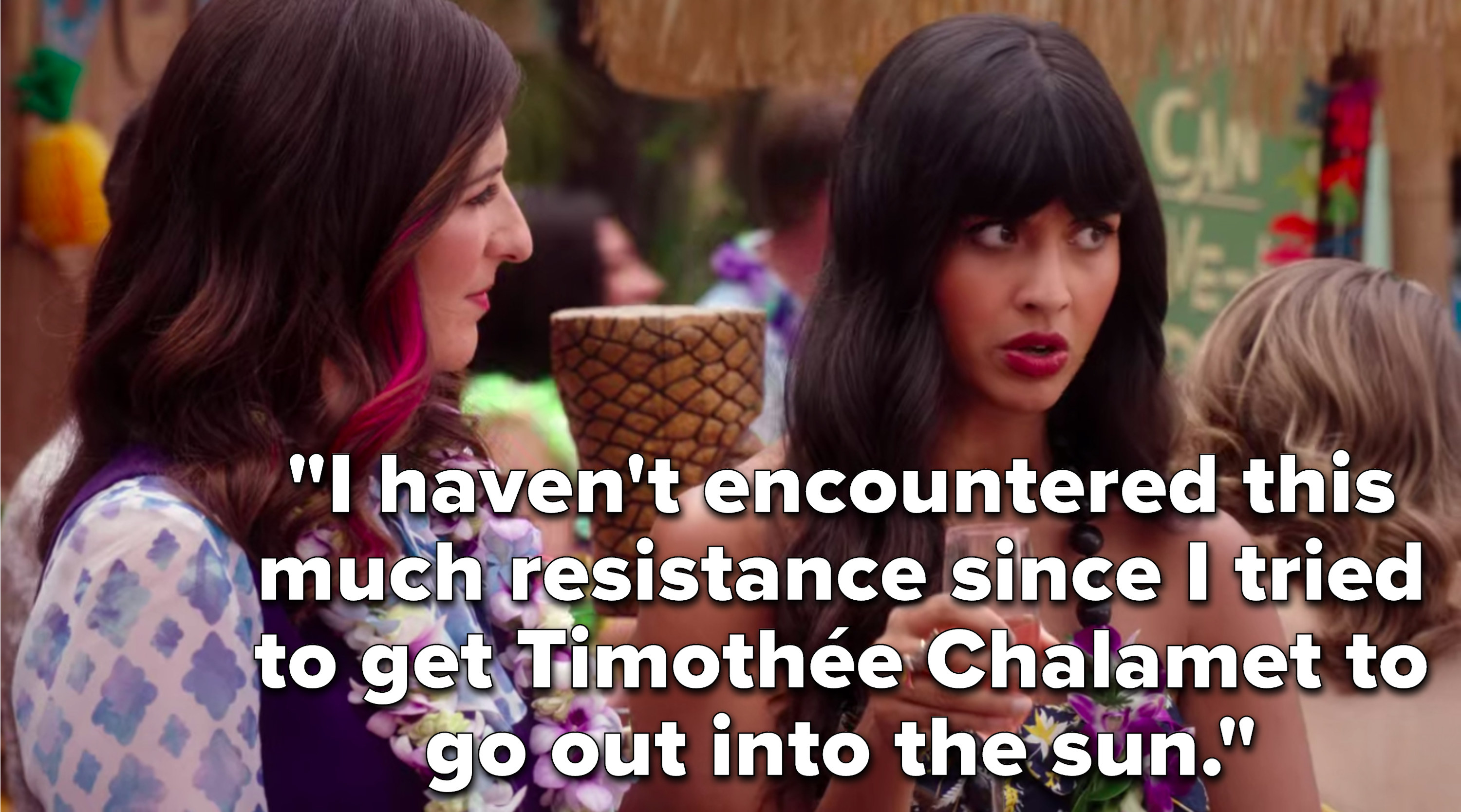 """Tahani says, """"I haven't encountered this much resistance since I tried to get Timothée Chalamet to go out into the sun"""""""