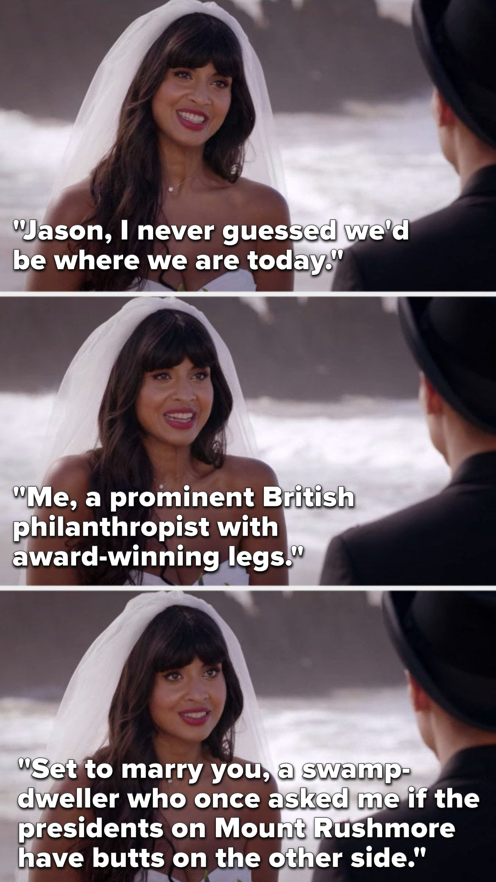 """Tahani says, """"Jason, I never guessed we'd be where we are today, me, a prominent British philanthropist with award-winning legs, set to marry you, a swamp-dweller who once asked me if the presidents on Mount Rushmore have butts on the other side"""""""